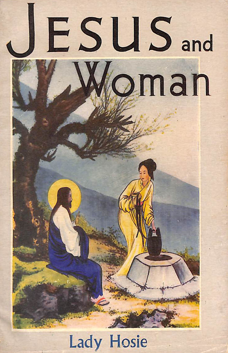 Image for Jesus And Woman: A Study Of Christ'S Attitude To Women As Recorded In The Gospels