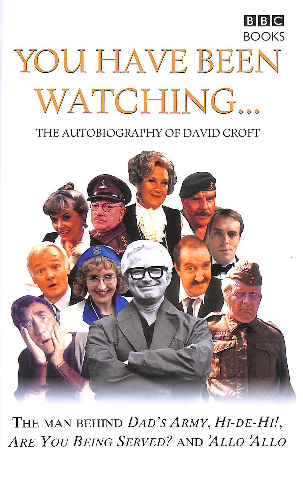 Image for You Have Been Watching - The Autobiography Of David Croft