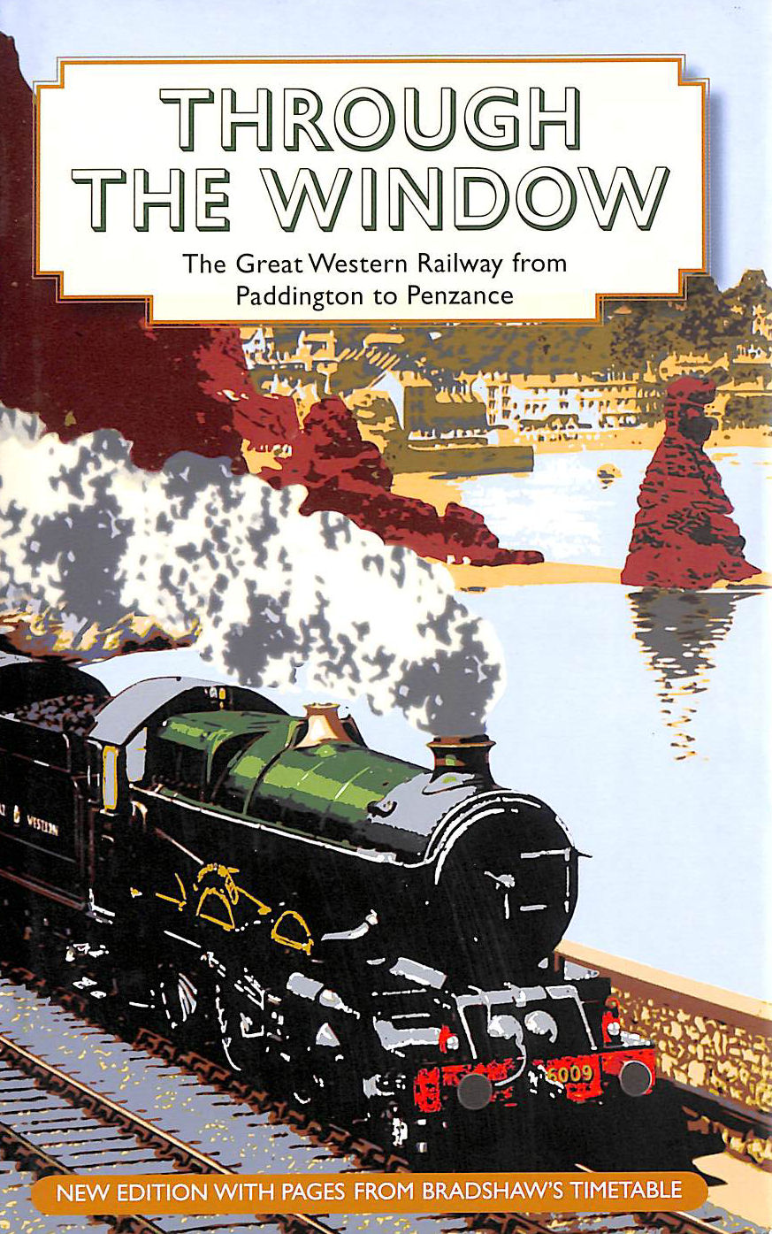 Image for Through the Window: The Great Western Railway from Paddington to Penzance 1924