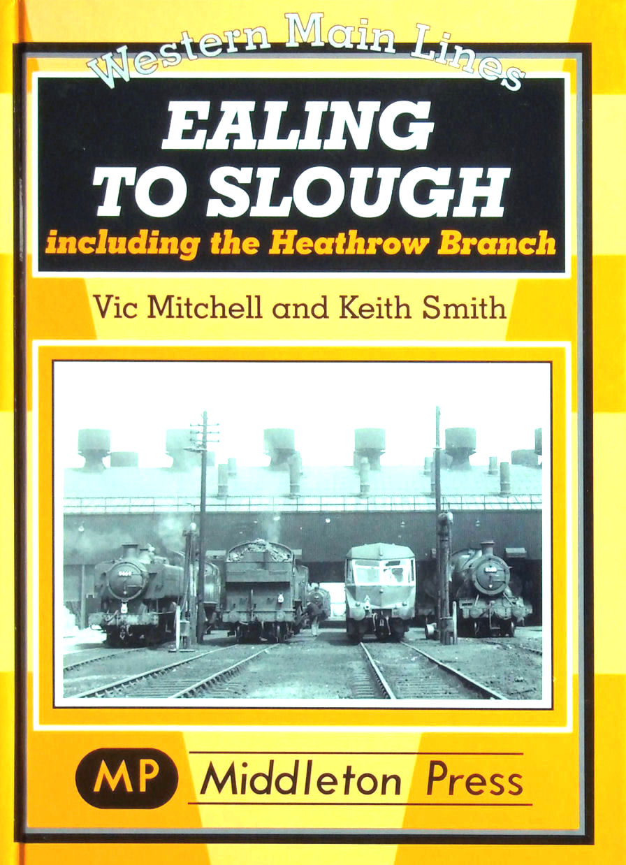 Image for Ealing to Slough: Including the Heathrow Branch