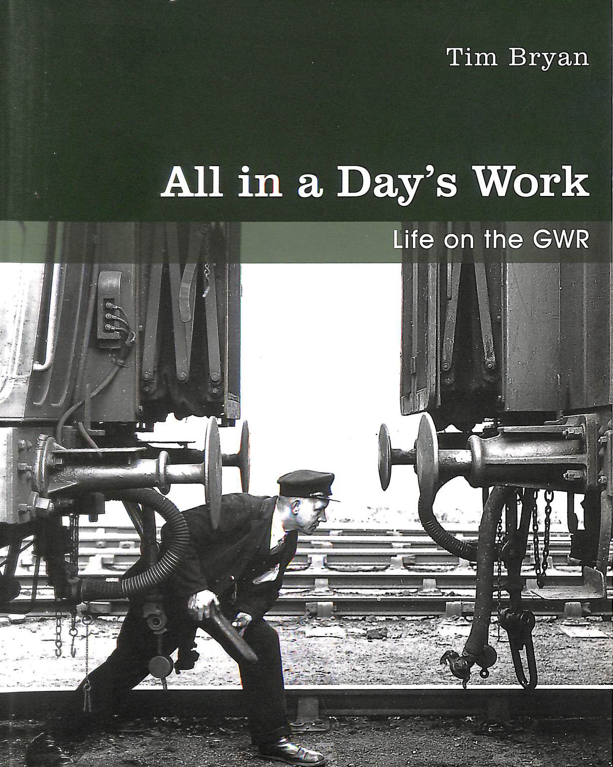 Image for All in a Day's Work: Life on the GWR