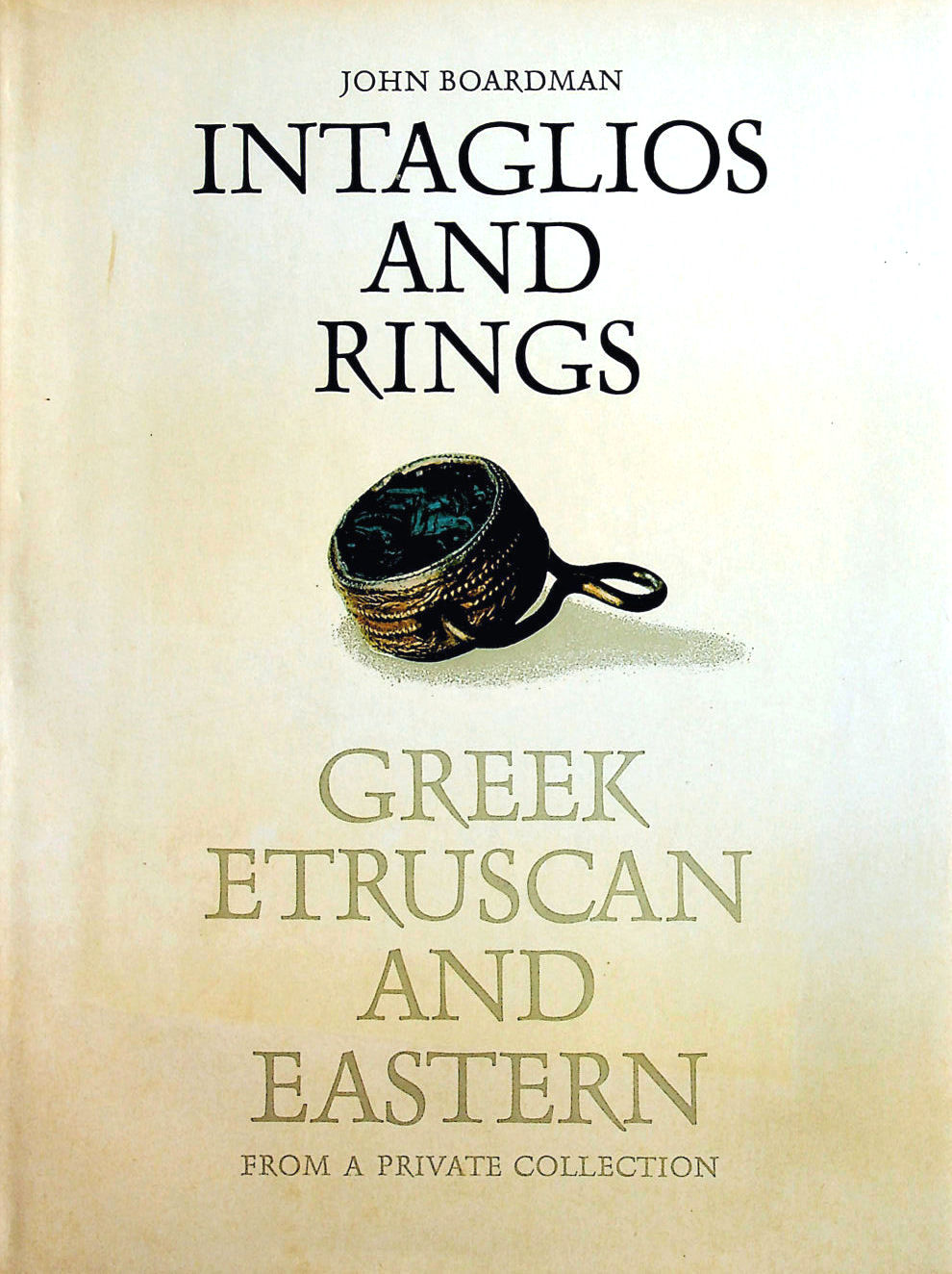 Image for Intaglios and Rings: Greek, Etruscan and Eastern