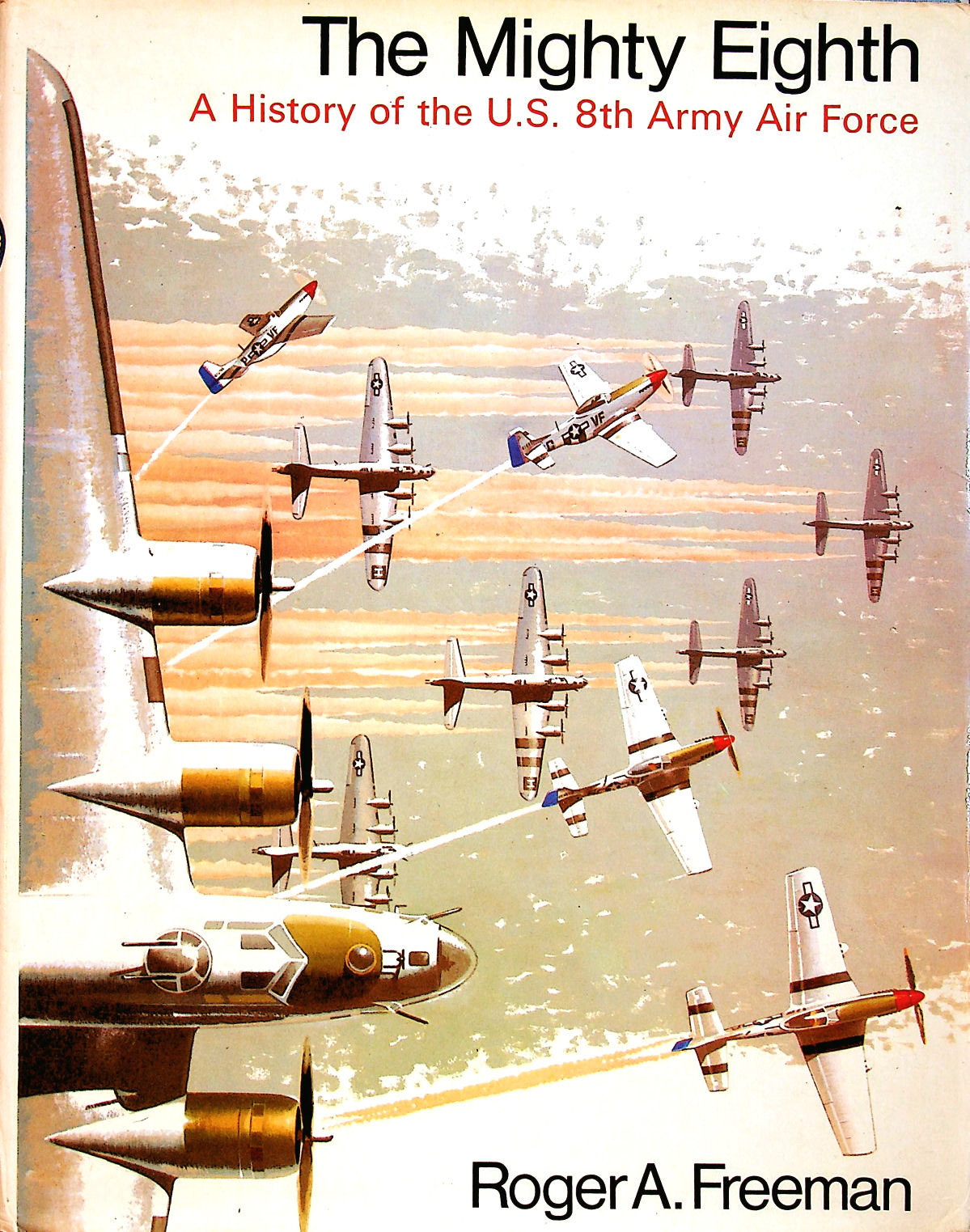 Image for Mighty Eighth: Units, Men and Machines: A History of the U.S. 8th Army Air Force