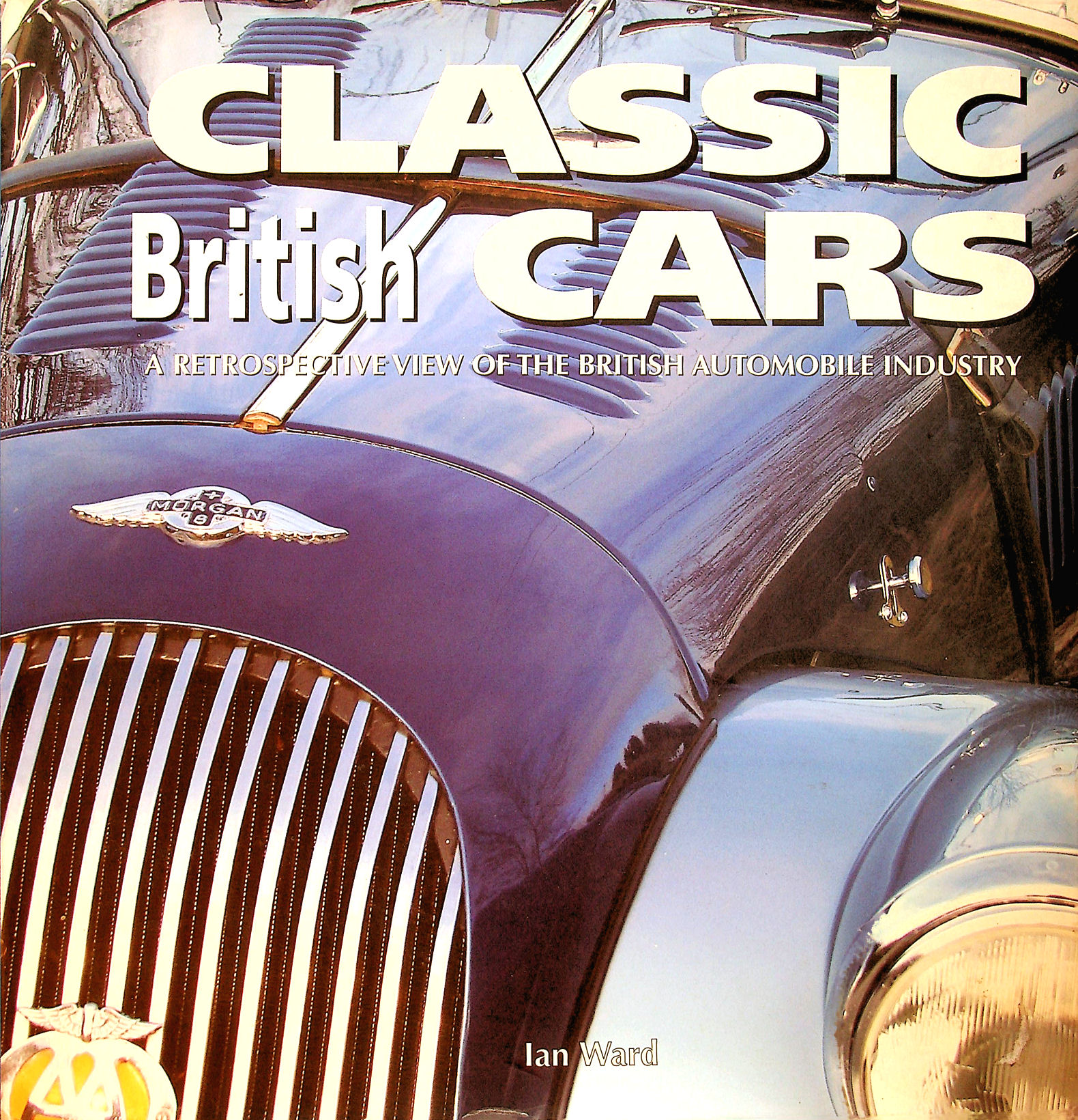 Image for Classic British Cars: A Retrospective of the British Automobile Industry