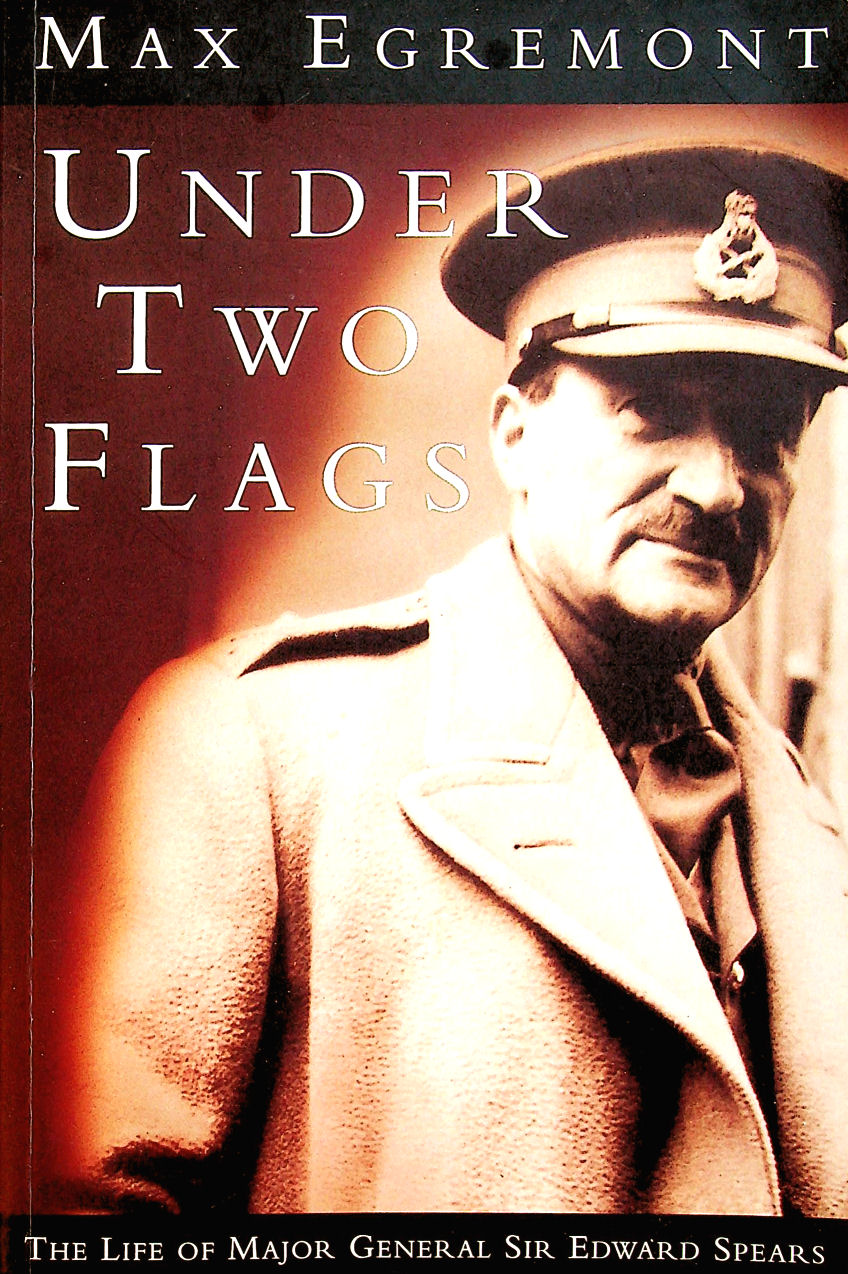 Image for Under Two Flags: Life of Major General Sir Edward Spears (Phoenix Giants)