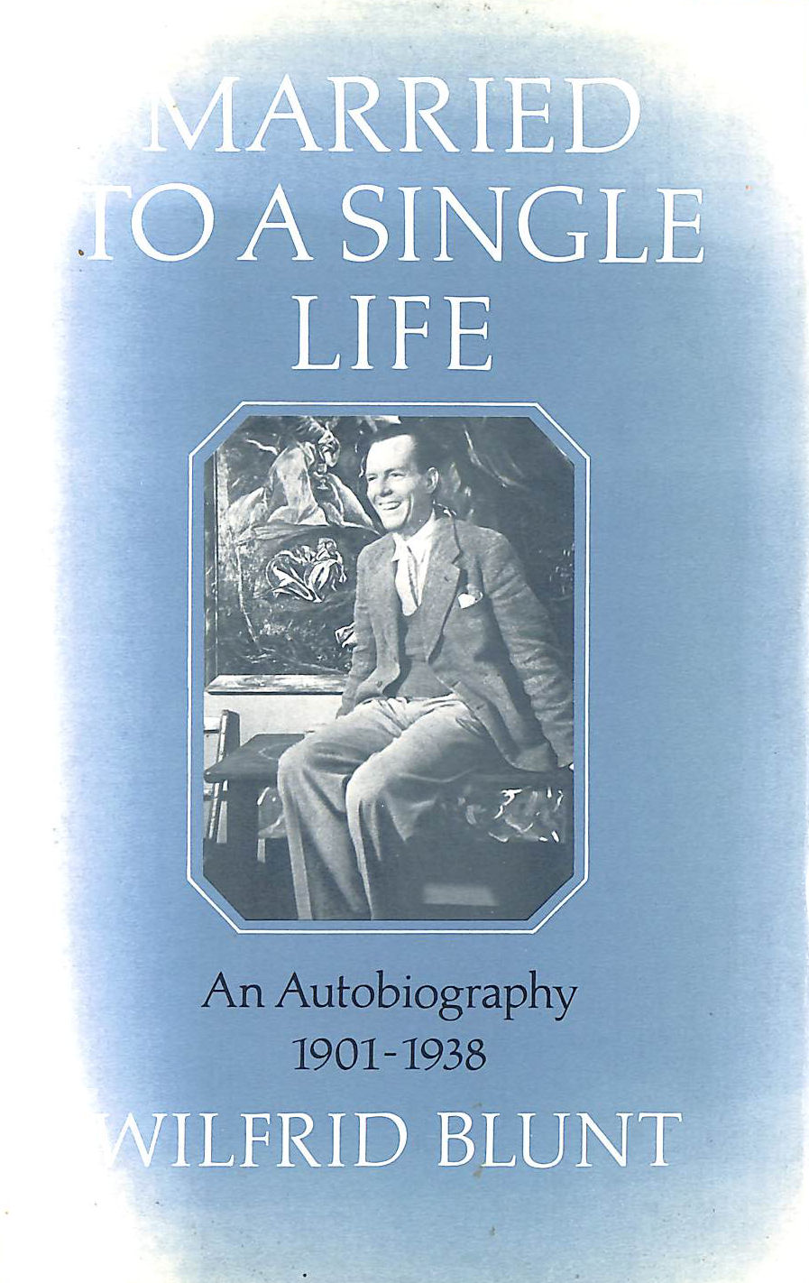 Image for Married to a Single Life: An Autobiography, 1901-38