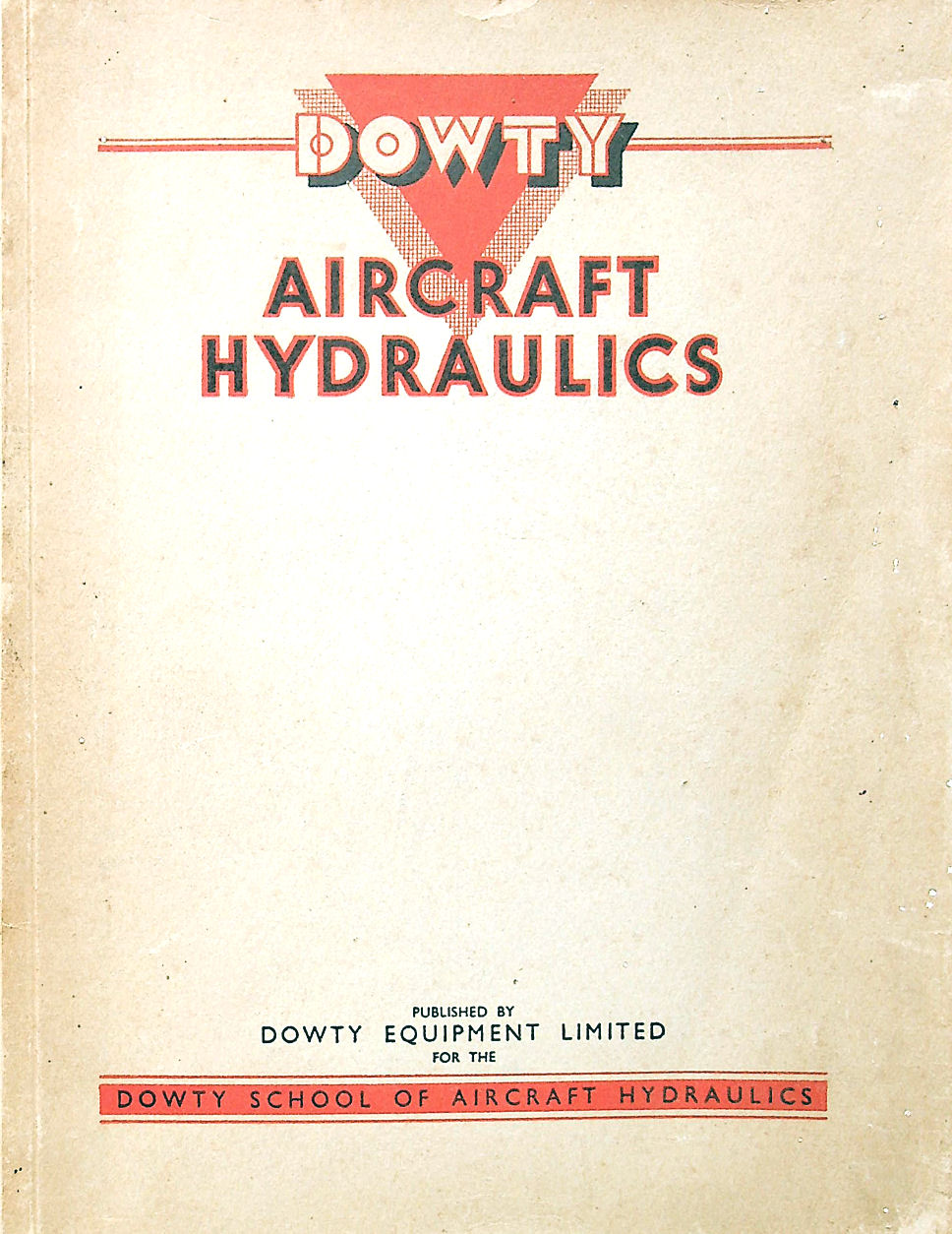 Image for Dowty Aircraft Hydraulics: A Classroom Instruction Manual on Aircraft Hydraulic Installations