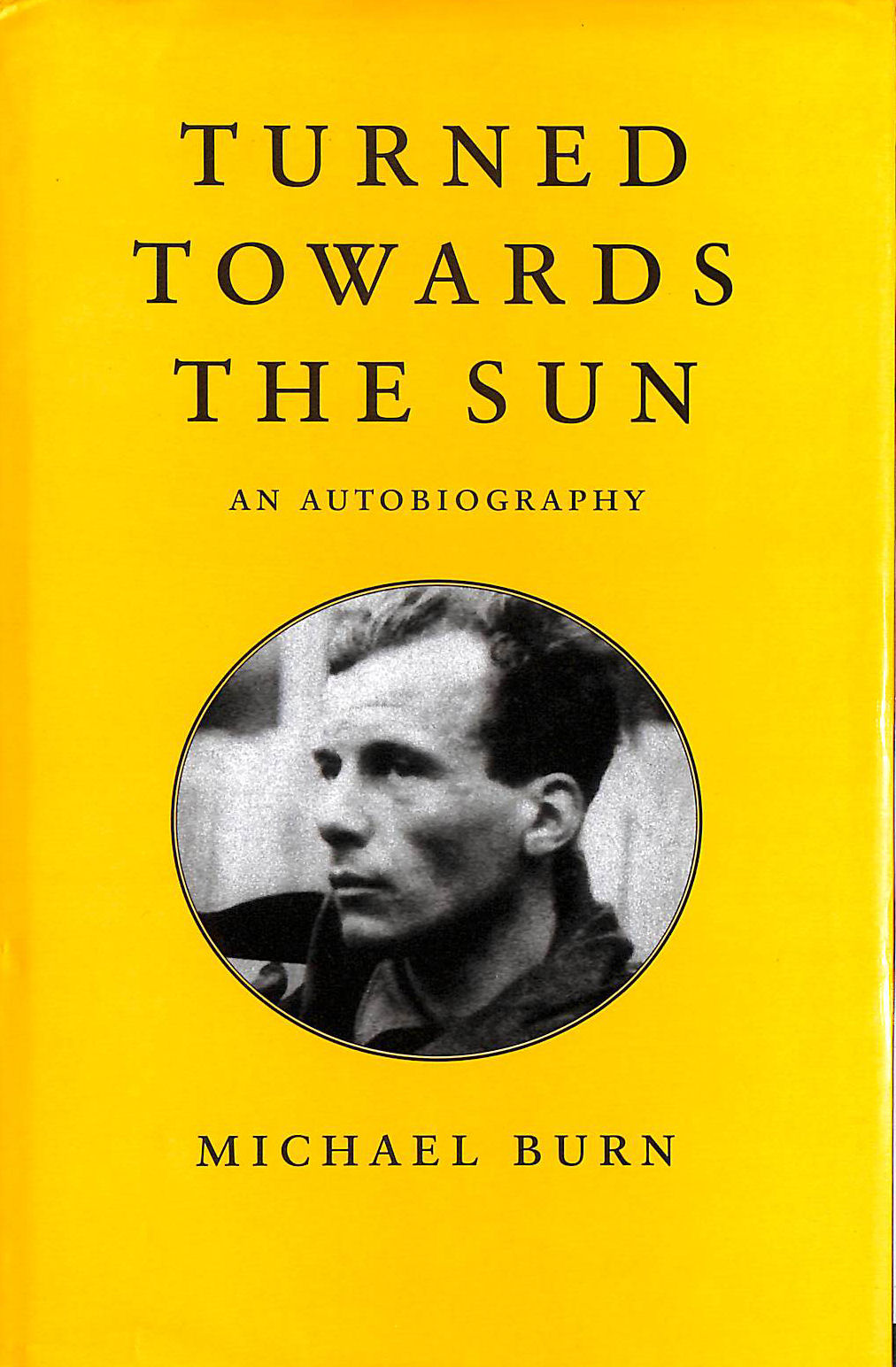 Image for Turned Towards the Sun, An Autobiography