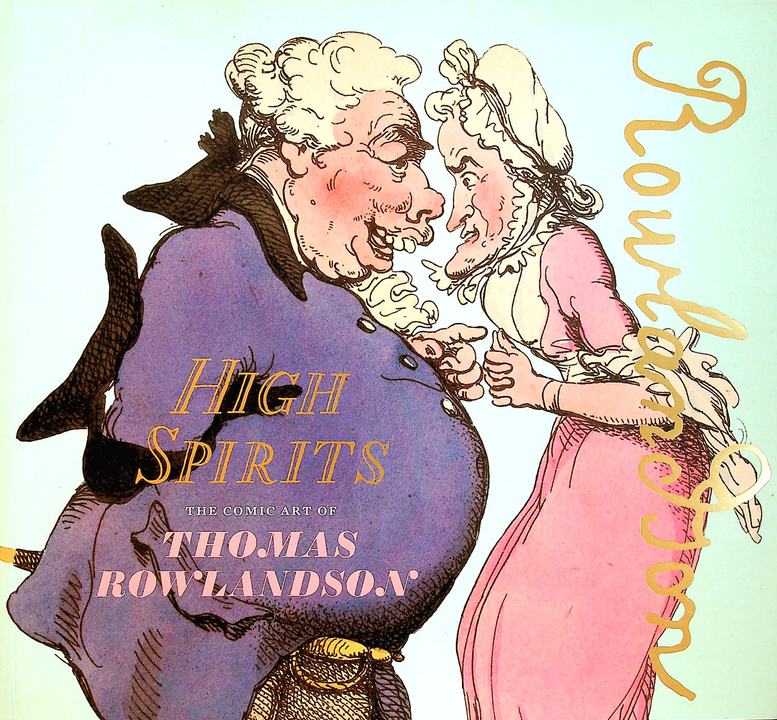 Image for High Spirits: The Comic Art of Thomas Rowlandson