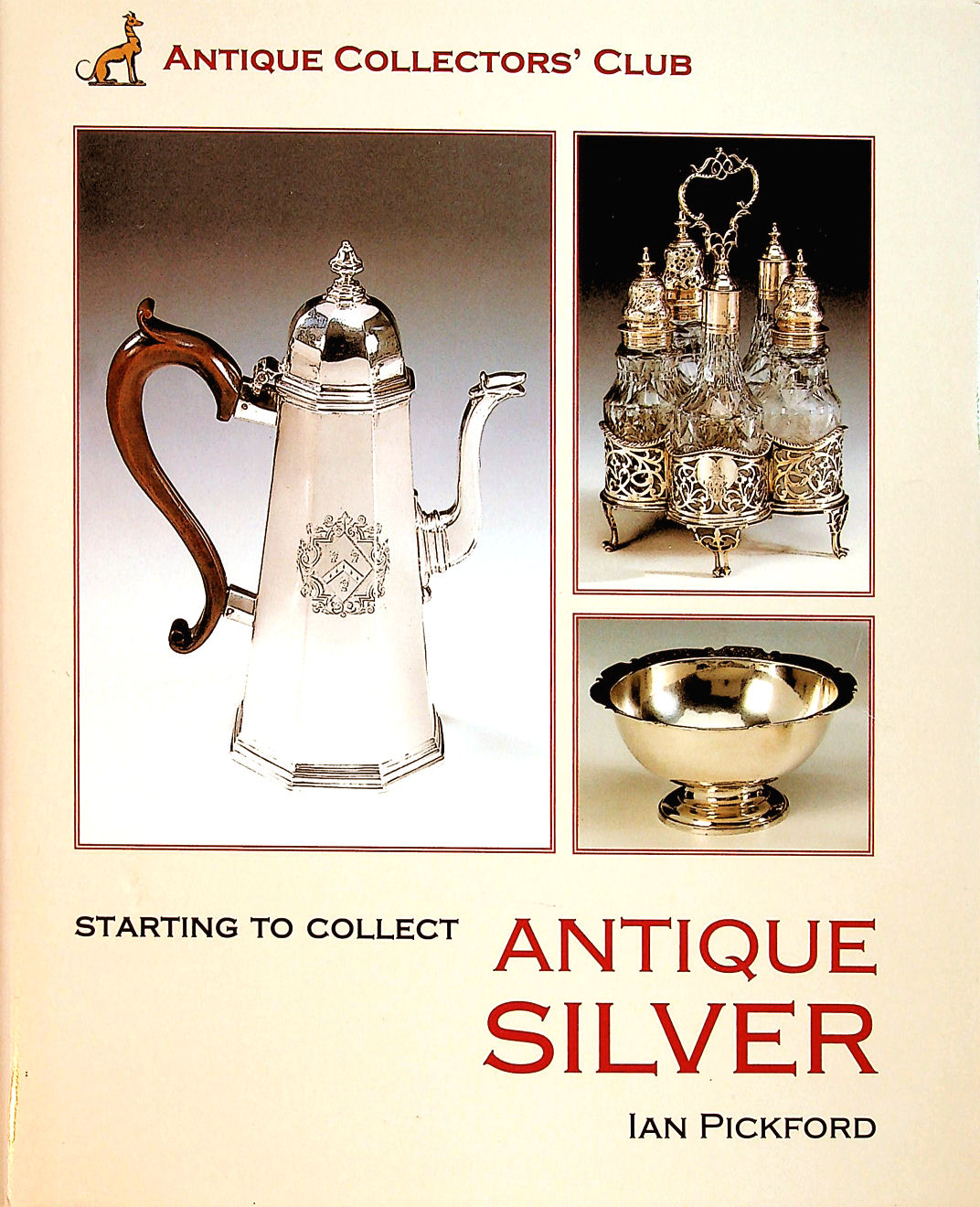 Image for Starting to Collect Antique Silver