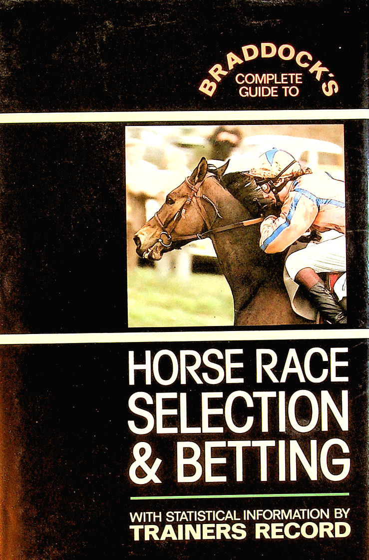 Image for Braddock's Guide to Horse Race Selection and Betting
