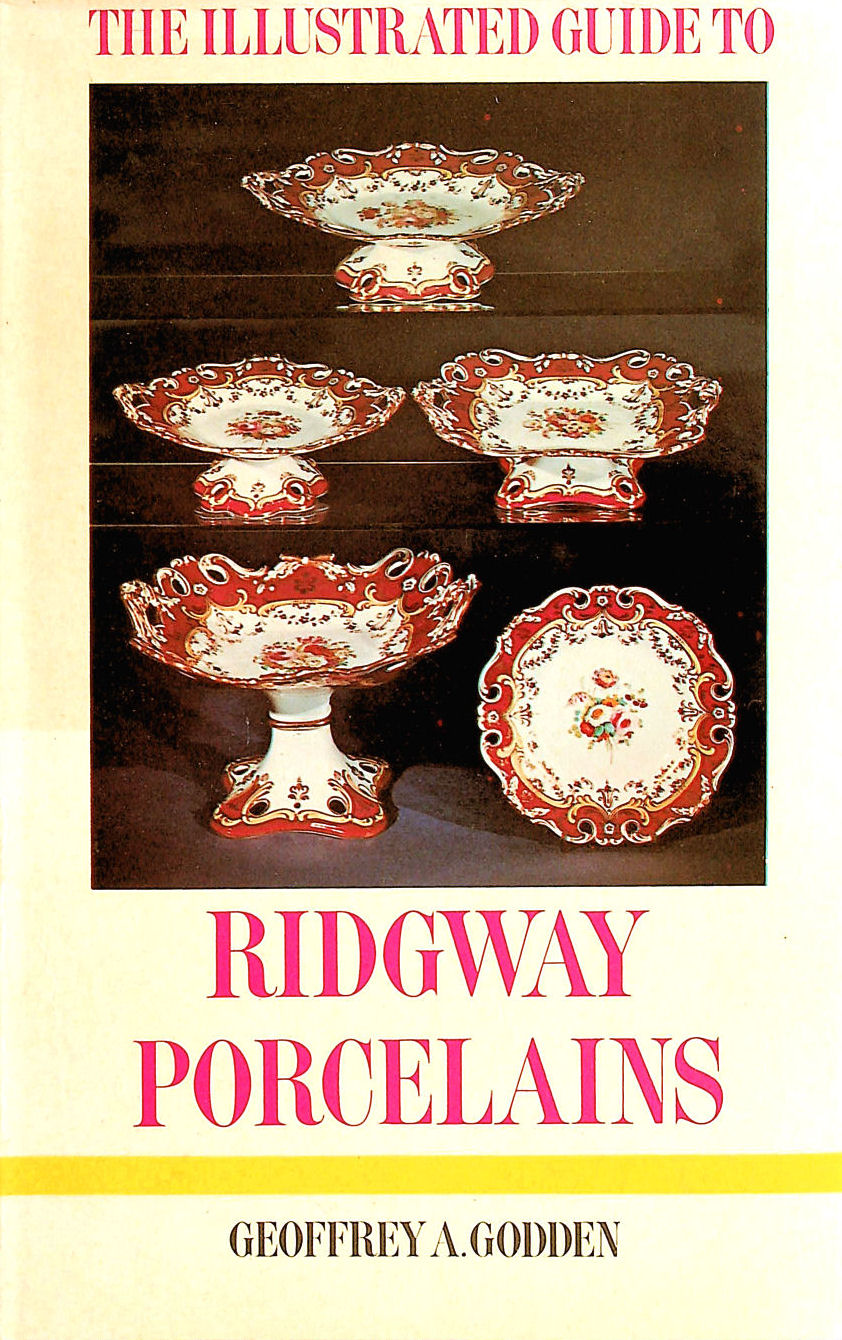 Image for The Illustrated Guides to Pottery & Porcelain: Ridgway Porcelains