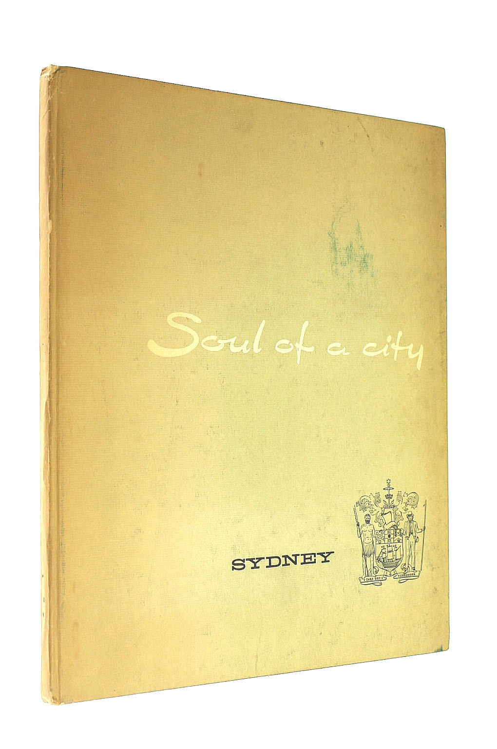 Image for Soul of a City The City of Sydney New South Wales Australia