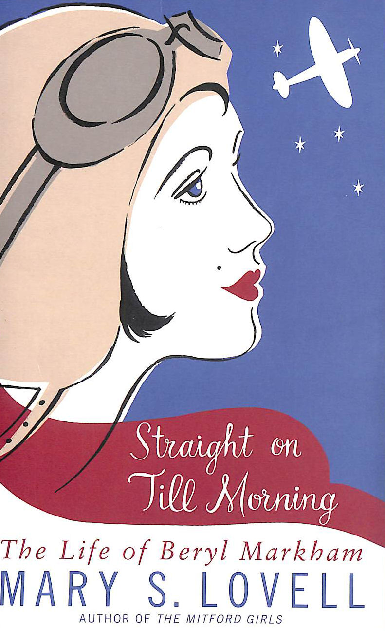 Image for Straight On Till Morning: The Life Of Beryl Markham