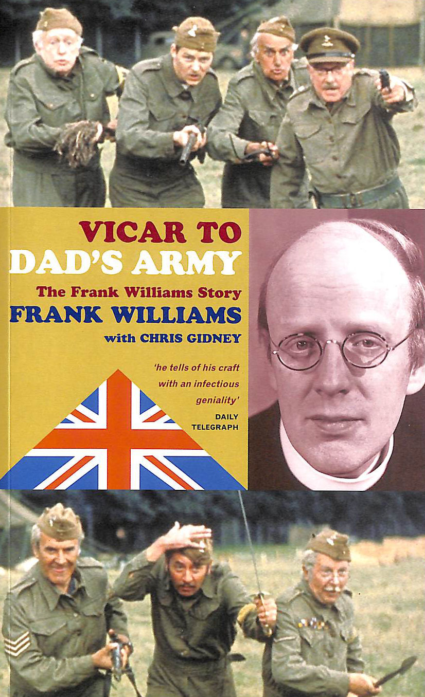 Image for Vicar to Dad's Army: The Frank Williams Story