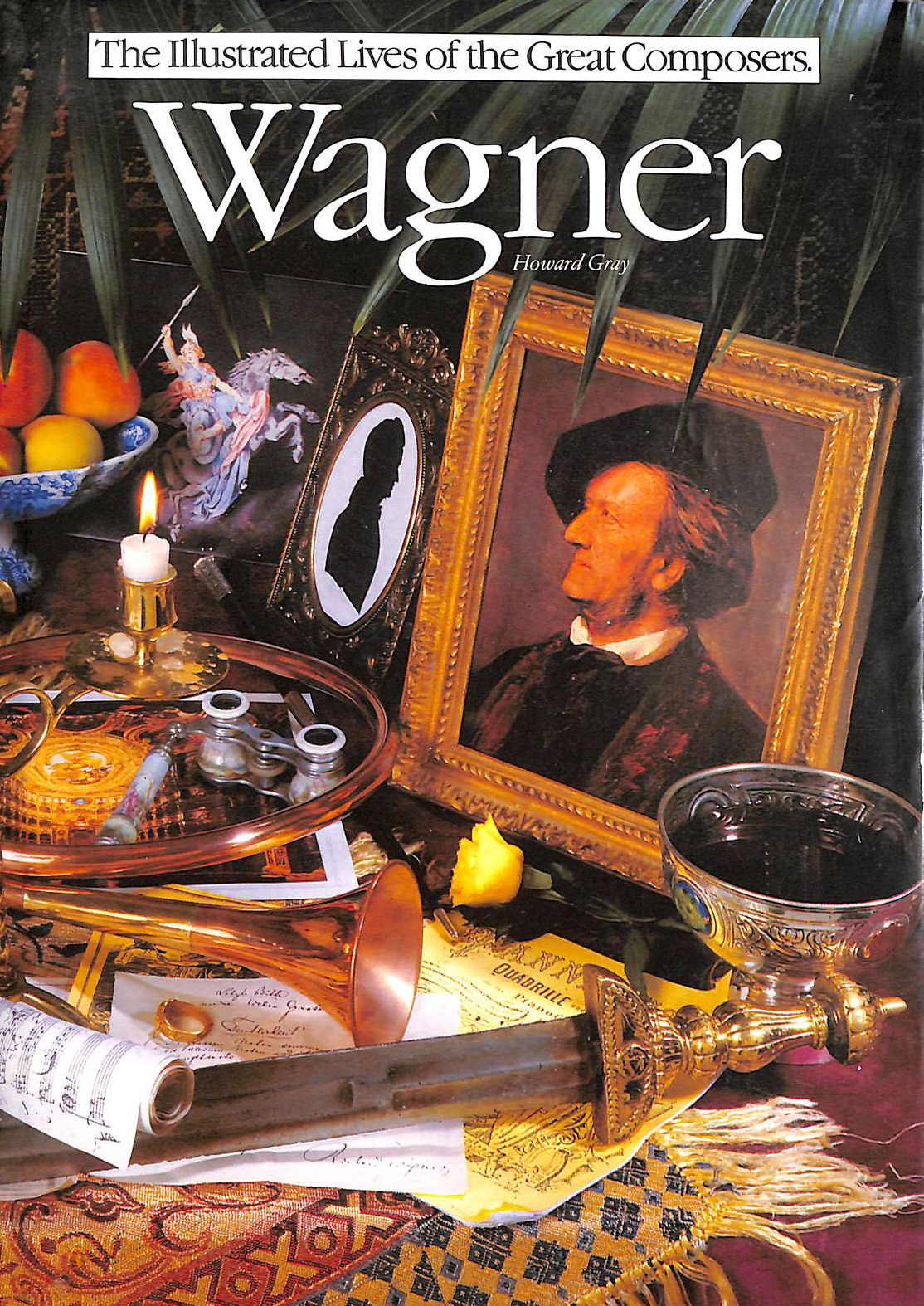 Image for Wagner: His Life and Times (Illustrated Lives of the Great Composers S.)