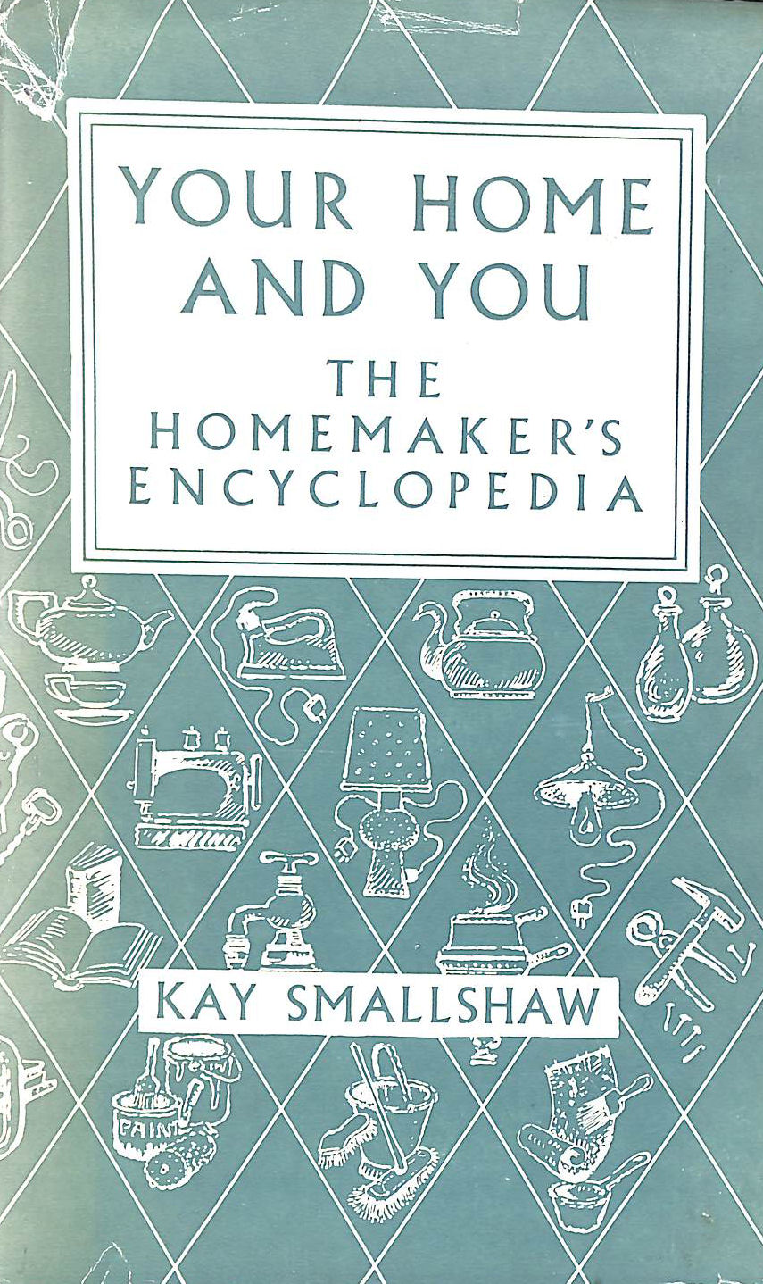 Image for Your home and you: The practical encyclopedia for every home maker