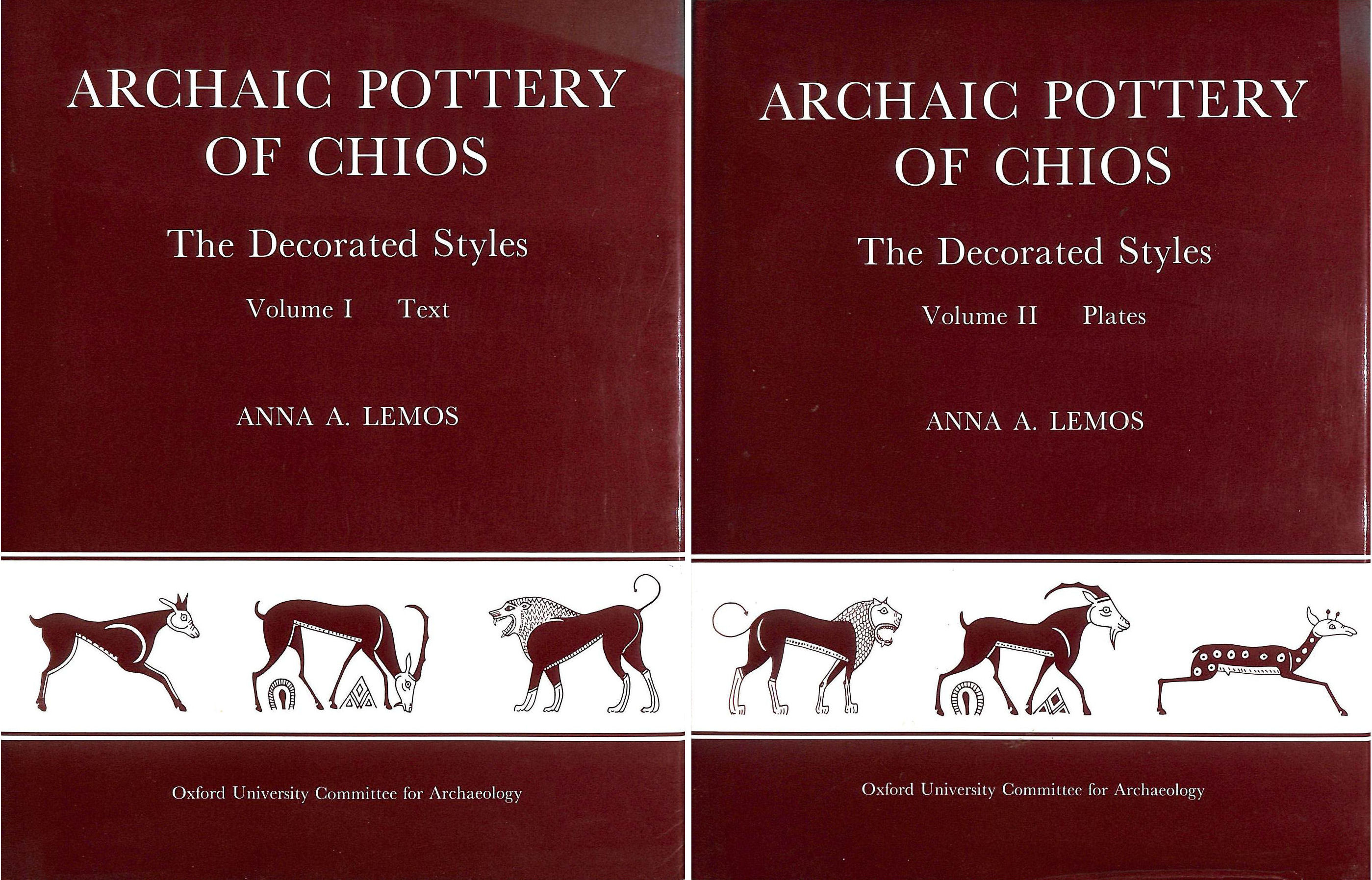 Image for Archaic Pottery of Chios (2 vols): The Decorated Styles 2 vols Text & Plates by Anna A Lemos (Oxford University Committee for Archaeology Monograph)
