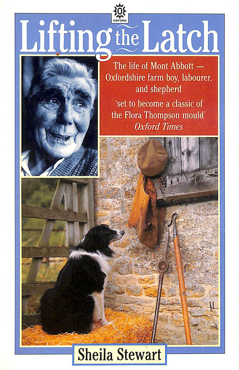 Image for Lifting the Latch: A Life on the Land - Based on the Life of Mont Abbott of Enstone, Oxfordshire (Oxford paperbacks)
