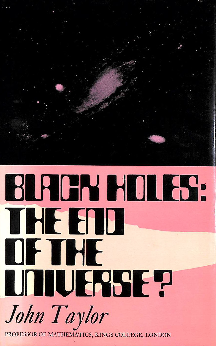 Image for Black holes; the end of the universe?