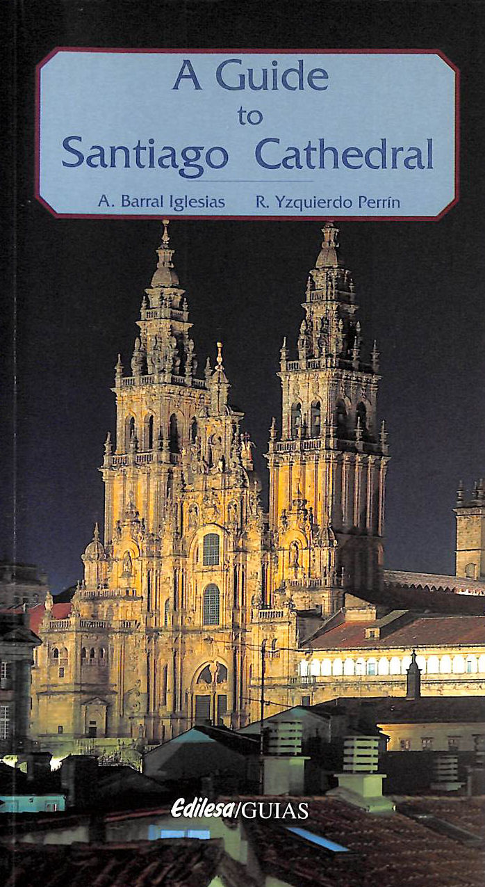 Image for Santiago Cathedral - A Guide To Its Art Treasures