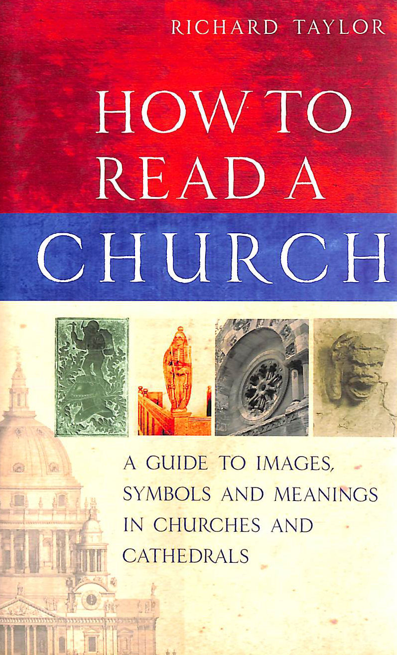Image for How To Read A Church: A Guide to Images, Symbols and Meanings in Churches and Cathedrals