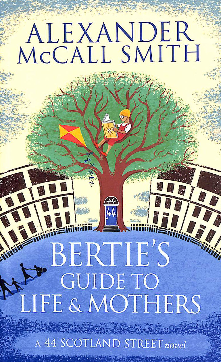 Image for Bertie's Guide to Life and Mothers (44 Scotland Street): 44 Scotland Street 09