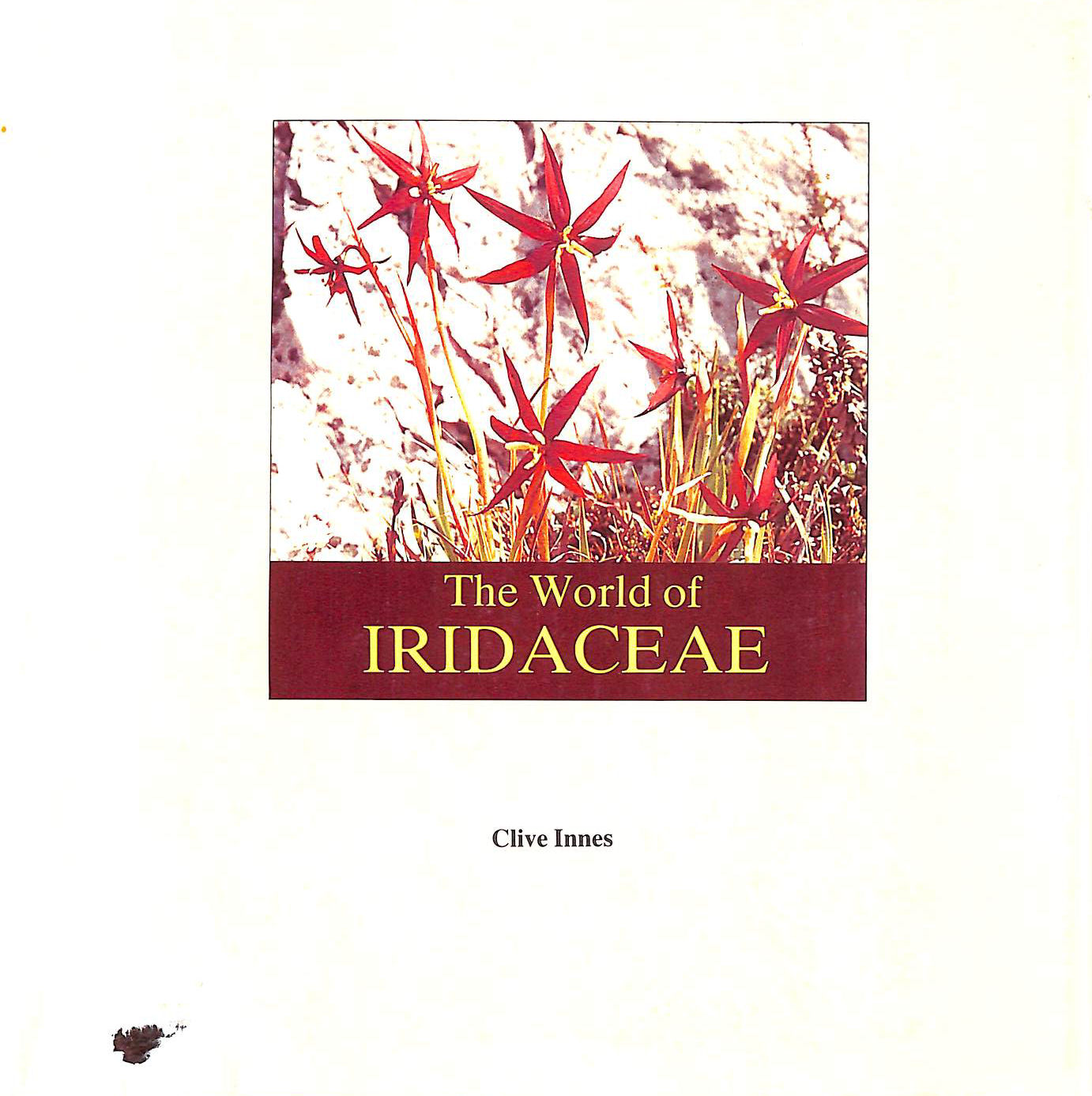 Image for The World of Iridaceae - a comprehensive record