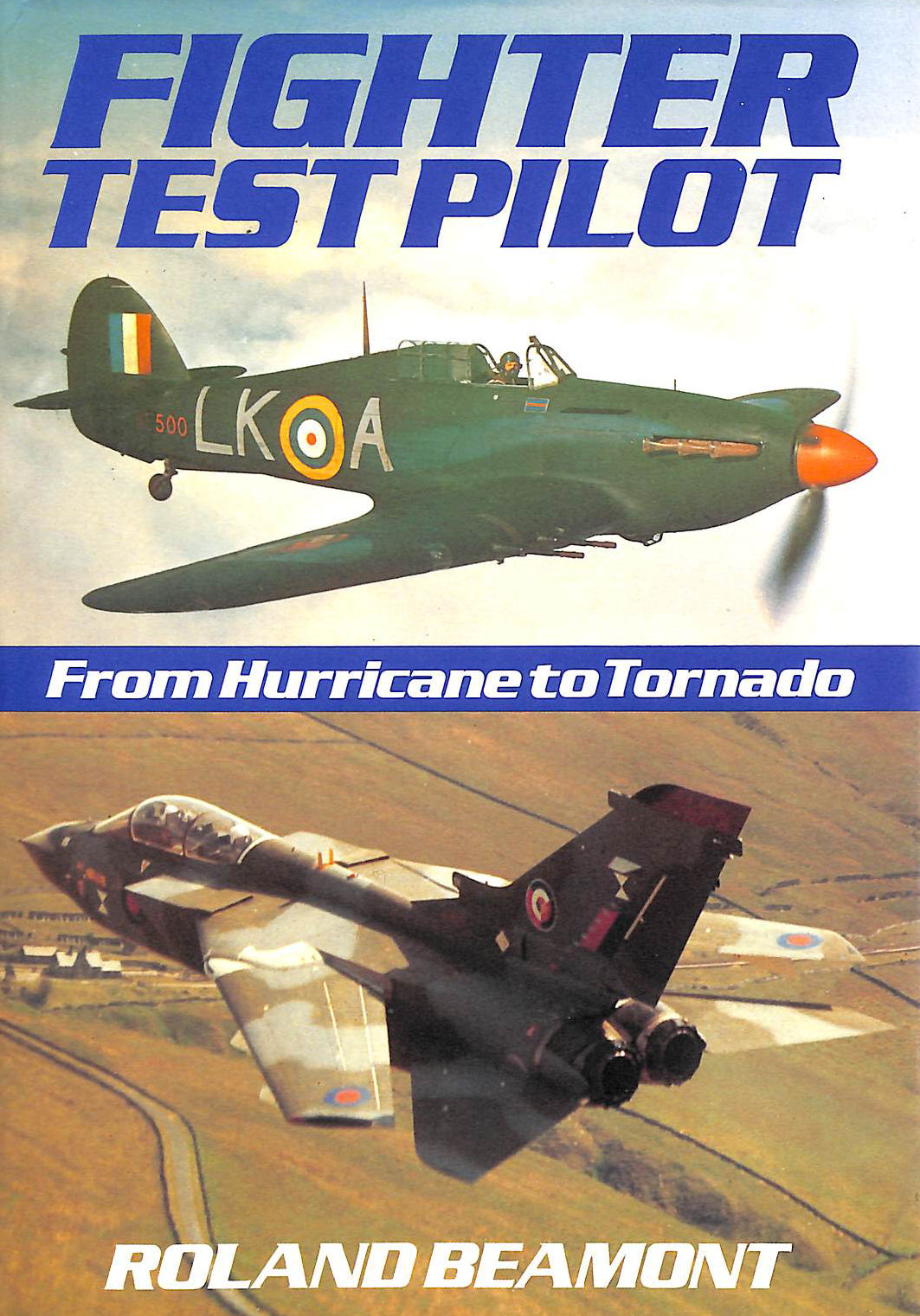 Image for Fighter Test Pilot: From Hurricane to Tornado by Beamont, Roland (1986) Hardcover