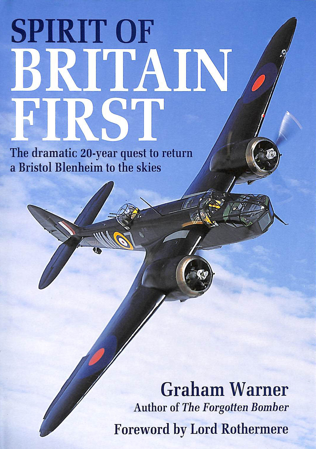 Image for Spirit of Britain First: The Dramatic 20 Year Quest to Return a Bristol Blenheim to the Skies