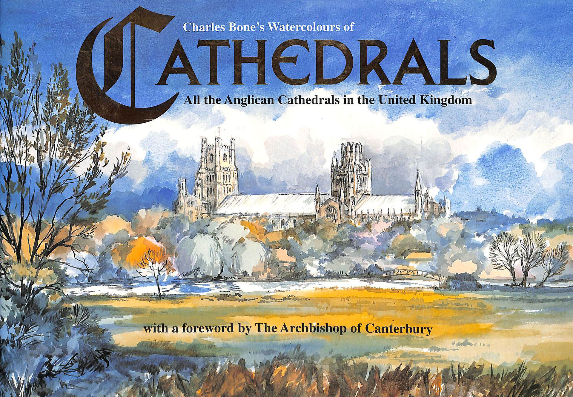 Image for Cathedrals: Charles Bone's Watercolours of All the Anglican Cathedrals in the United Kingdom