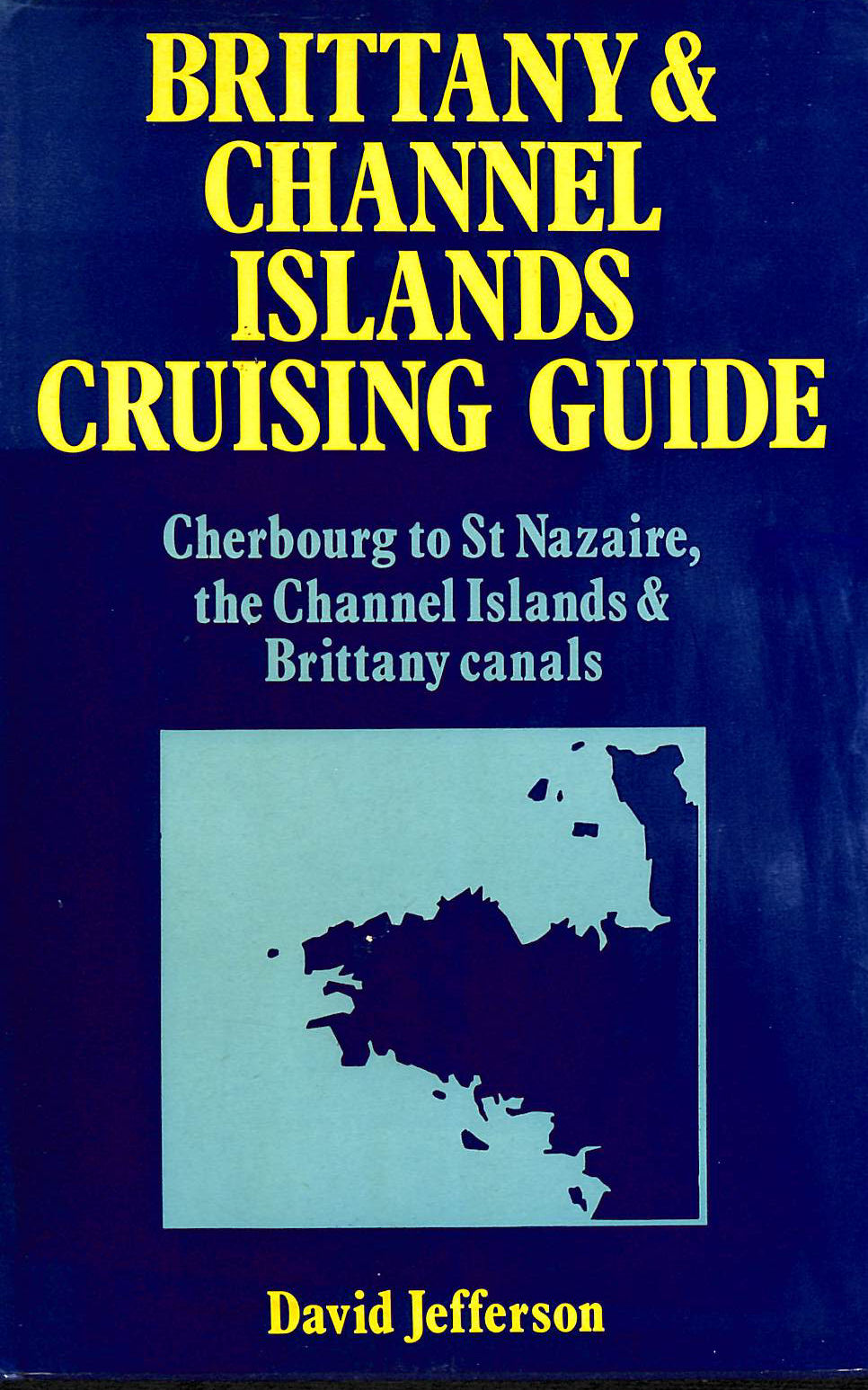 Image for Brittany and Channel Islands Cruising Guide: Cherbourg to St.Nazaire, the Channel Islands and Brittany Canals