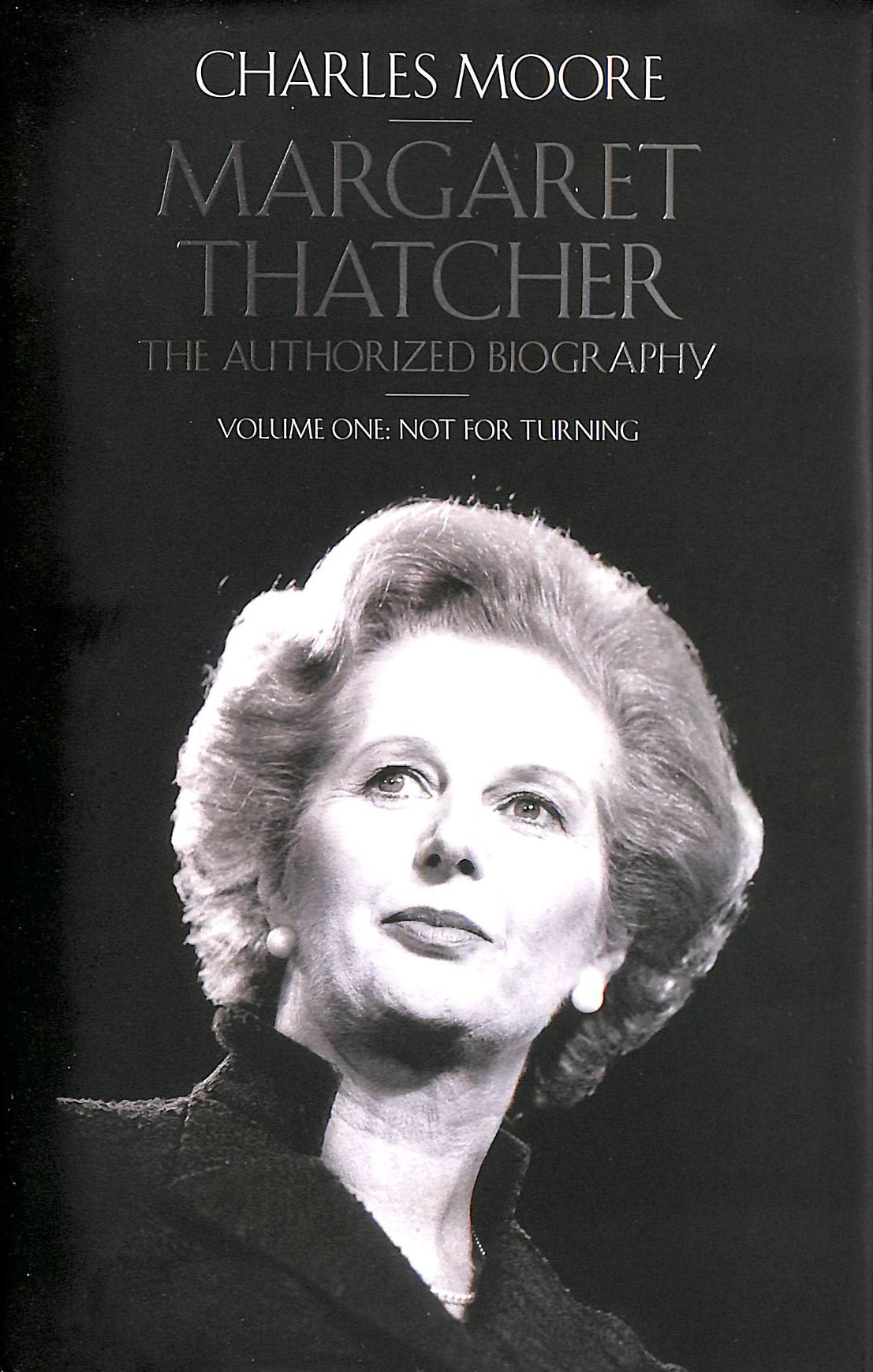 Image for Margaret Thatcher: The Authorized Biography, Volume One: Not For Turning