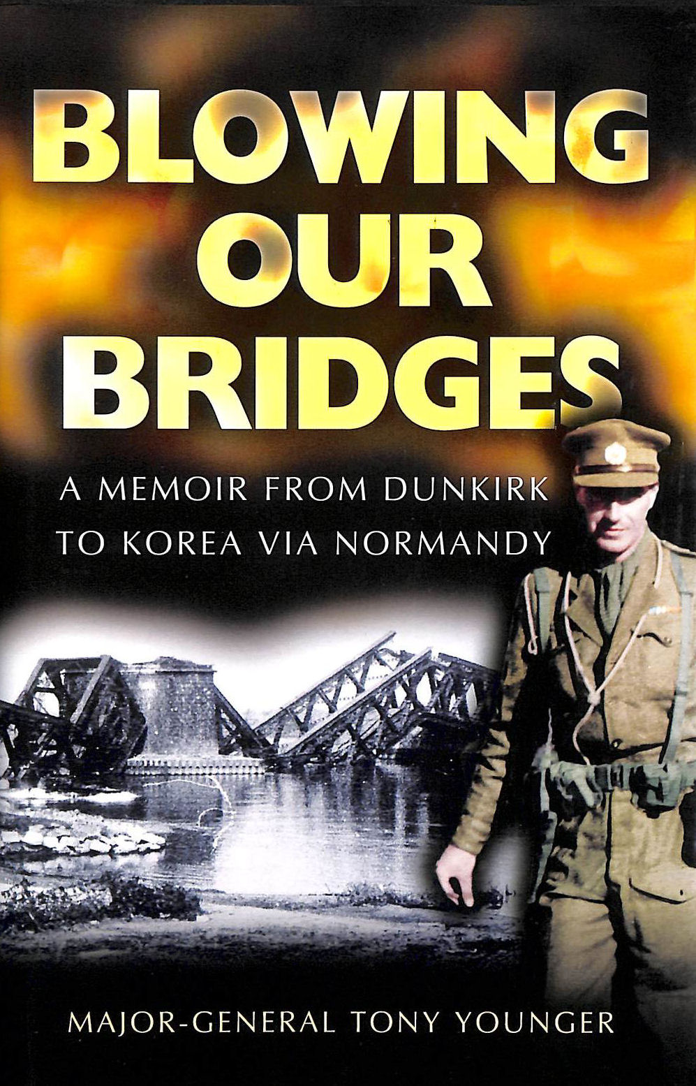 Image for Blowing Our Bridges: a Memoir from Dunkirk to Korea Via Normandy