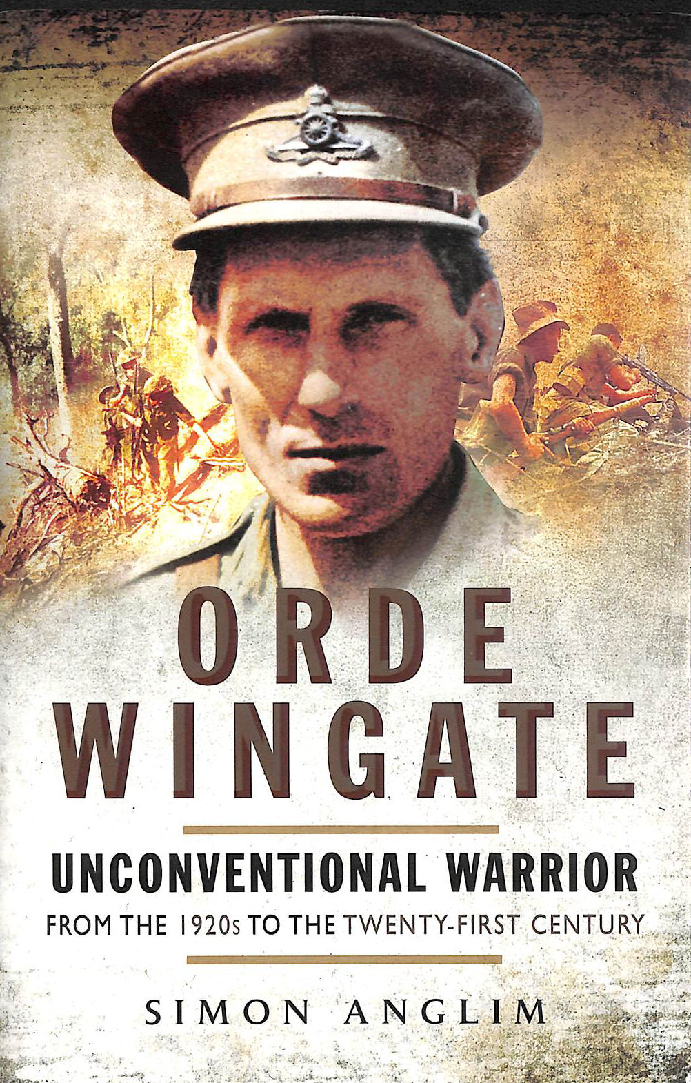 Image for Orde Wingate: Unconventional Warrior - from the 1920s to the Twenty-First Century