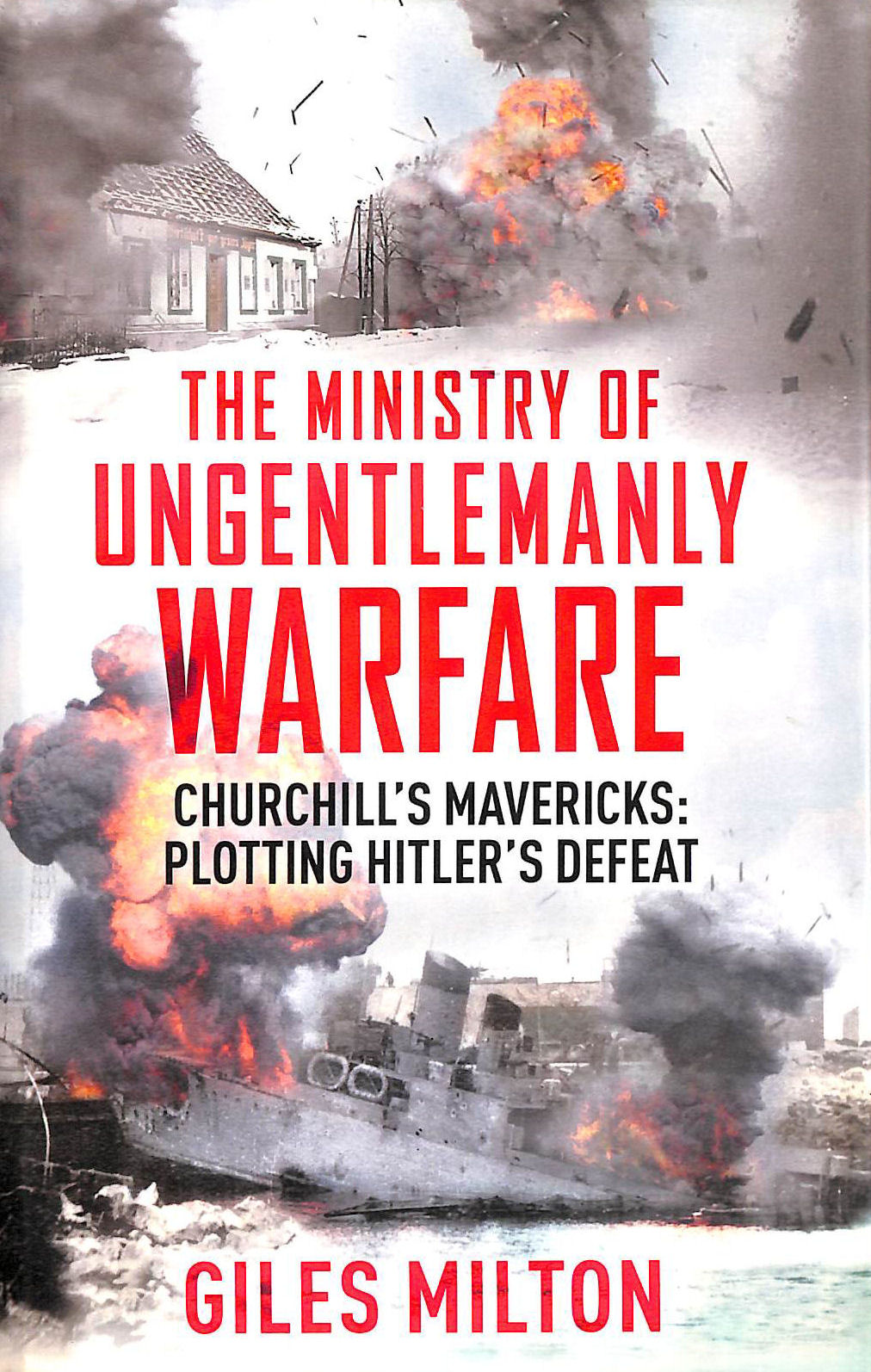 Image for The Ministry of Ungentlemanly Warfare: Churchill's Mavericks: Plotting Hitler's Defeat