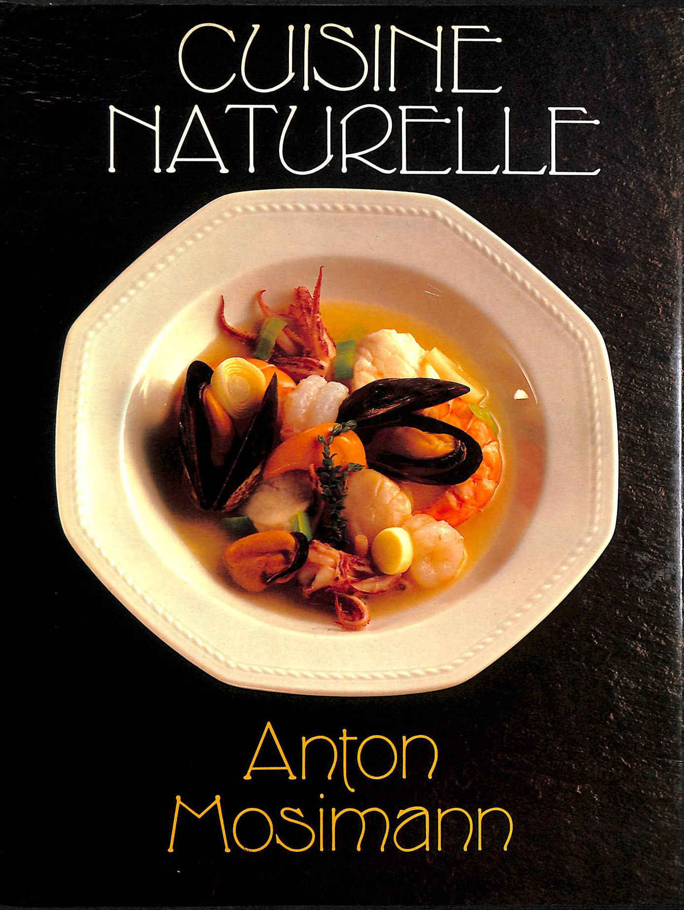 Image for Cuisine Naturelle: The Way To Better Health, Longer Life And Happiness