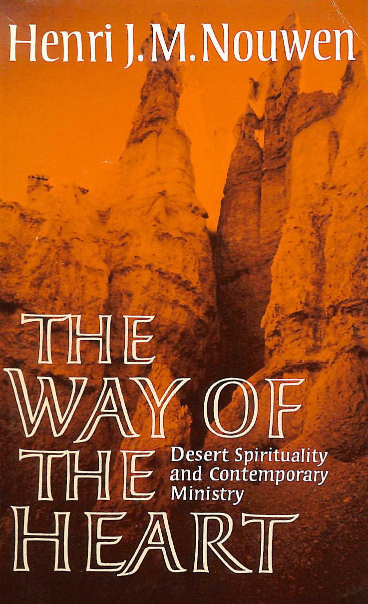 Image for The Way of the Heart: Desert Spirituality and Contemporary Ministry