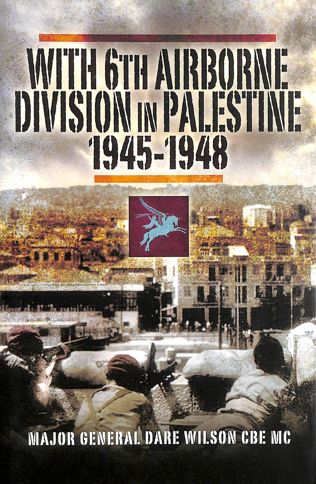 Image for With 6th Airborne Division in Palestine 1945-48