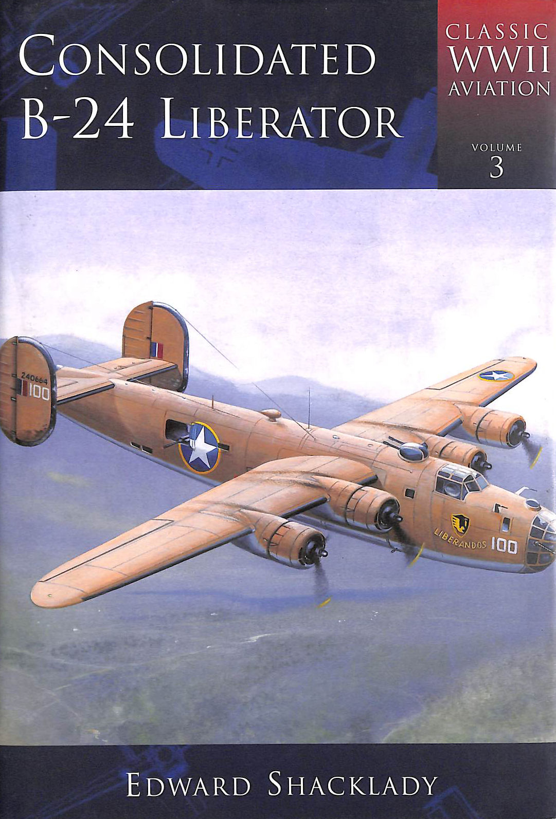 Image for B24 Liberator: Classic WWII Aircraft (Classic WWII aviation)