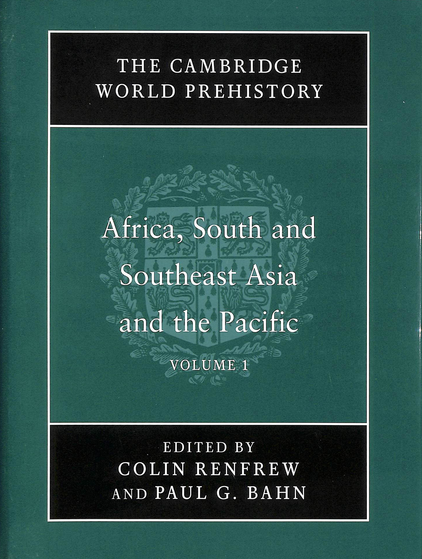 Image for The Cambridge world prehistory Volume 1: Africa, South and Southeast Asia and the Pacific