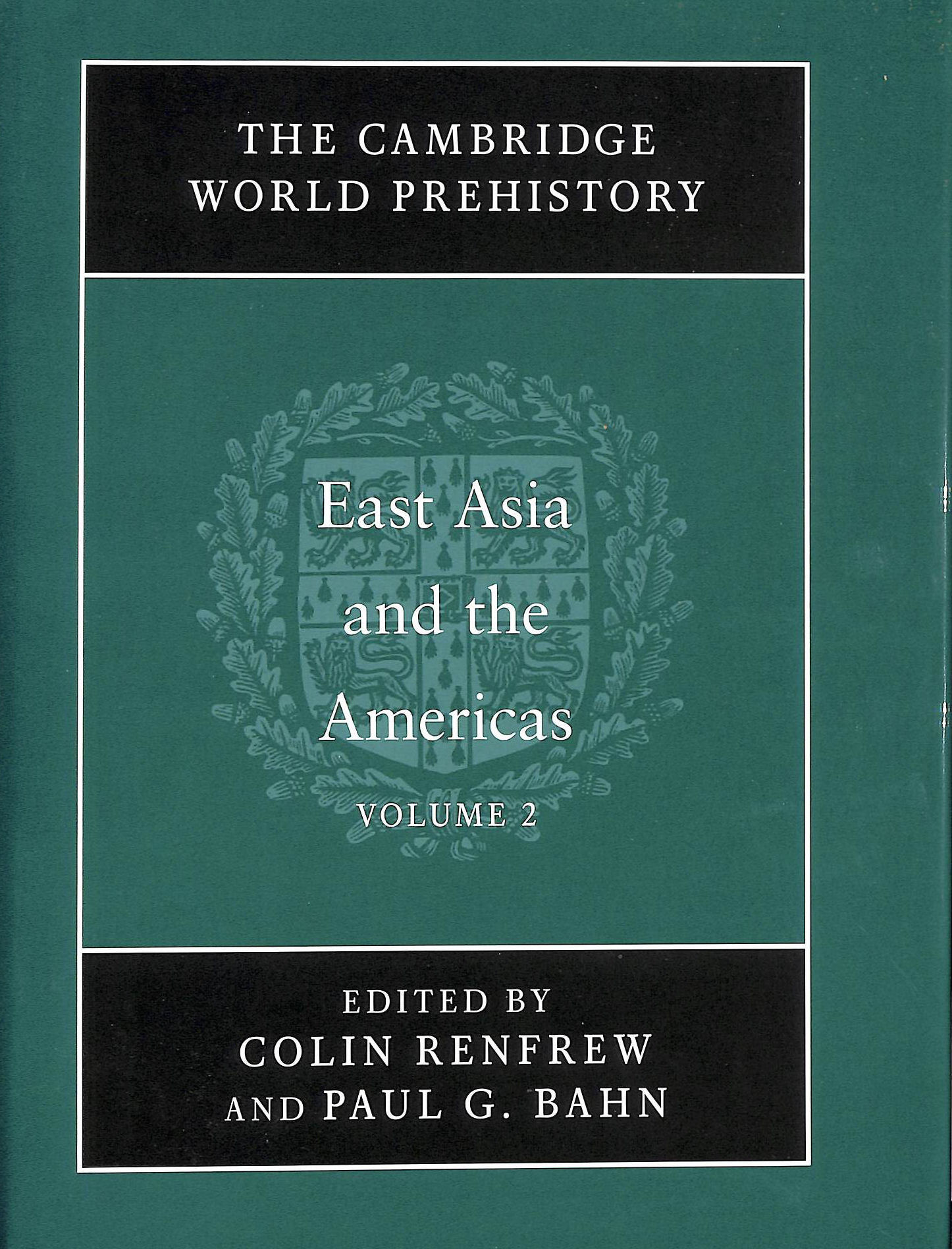 Image for The Cambridge world prehistory Volume 2:  East Asia and the Americas
