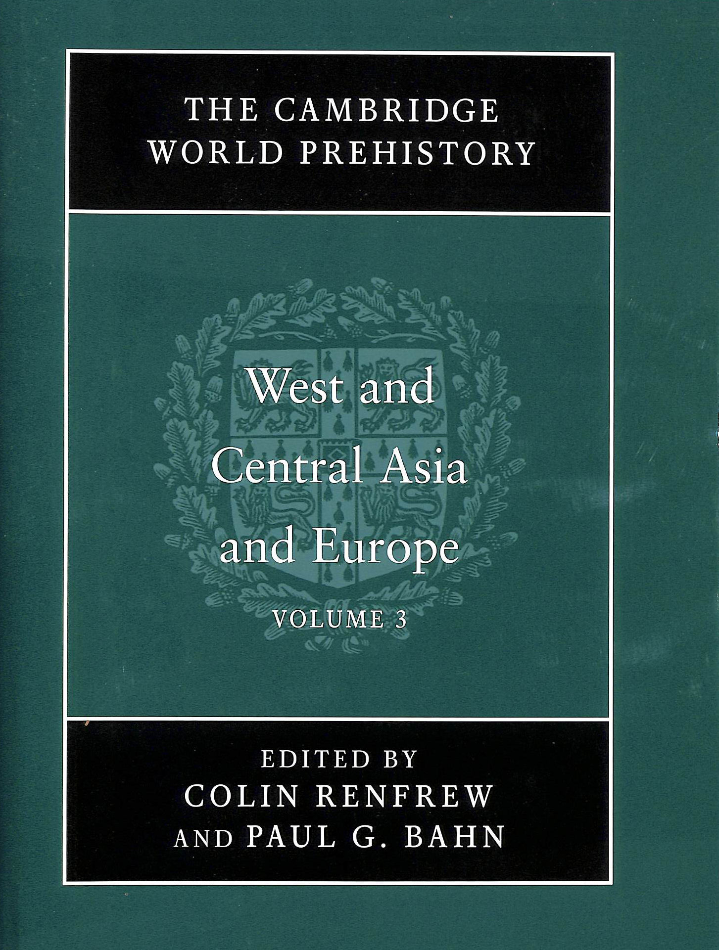 Image for The Cambridge world prehistory Volume 3: West and Central Asia and Europe