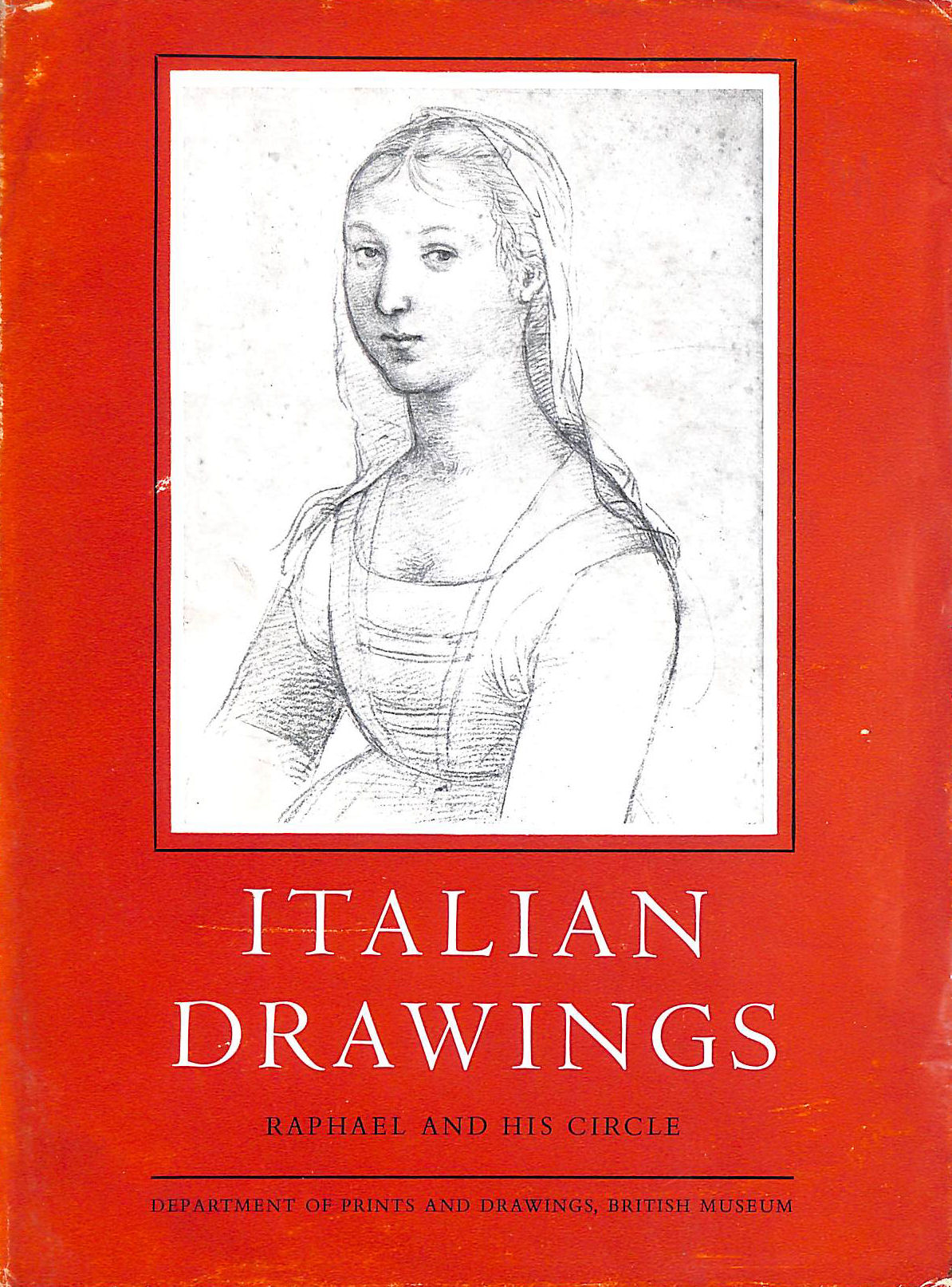 Image for Italian Drawings In The British Museum: Raphael And His Circle: Catalogue volume