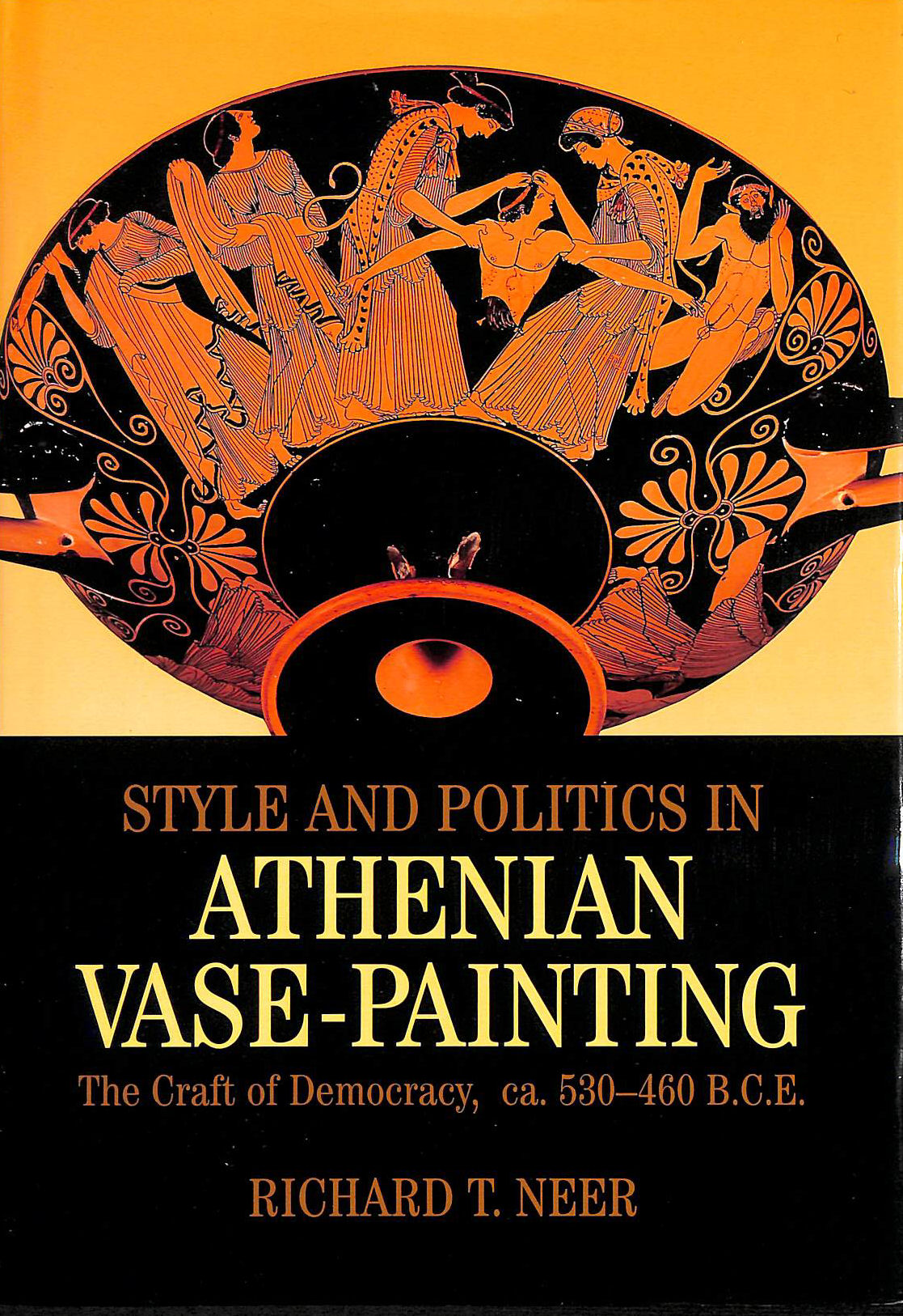 Image for Style and Politics in Athenian Vase-Painting: The Craft of Democracy, circa 530-470 BCE (Cambridge Studies in Classical Art and Iconography)