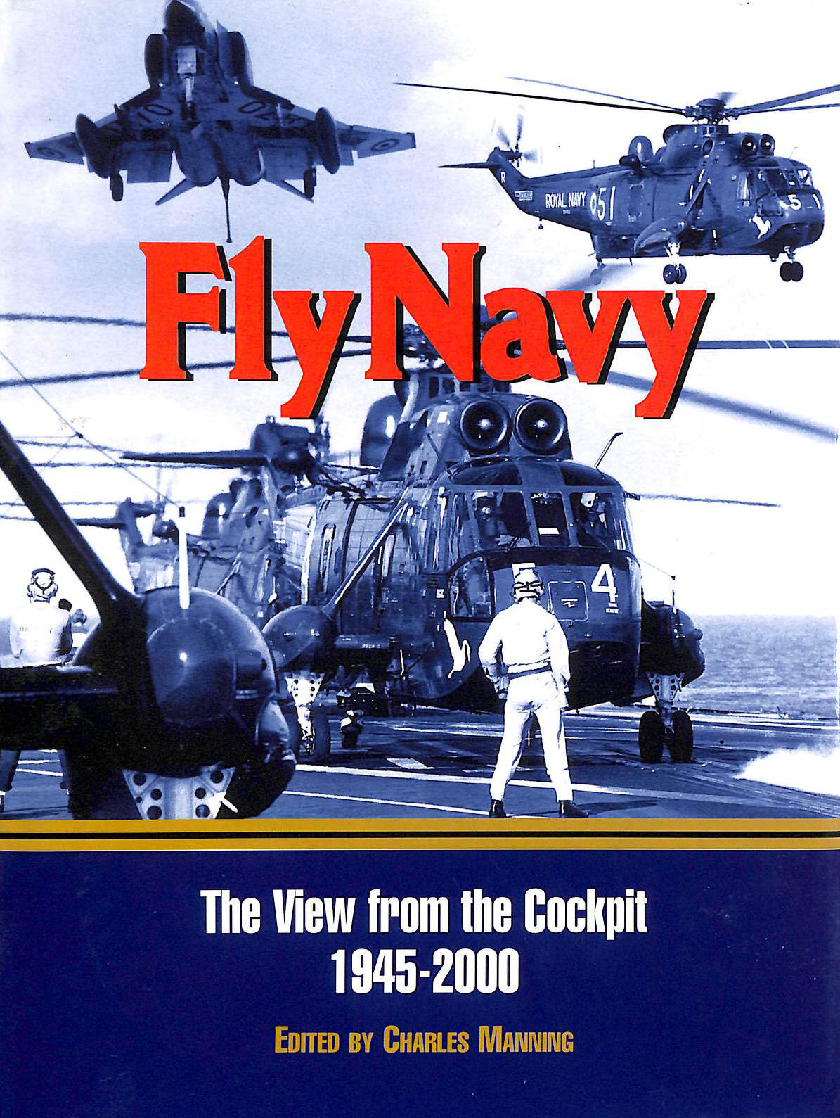 Image for Fly Navy: the View from the Cockpit 1945-1995