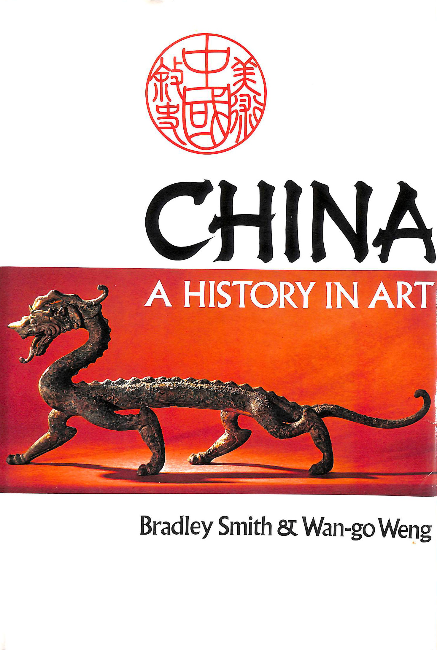 Image for China: A History in Art (A Gemini Smith book)