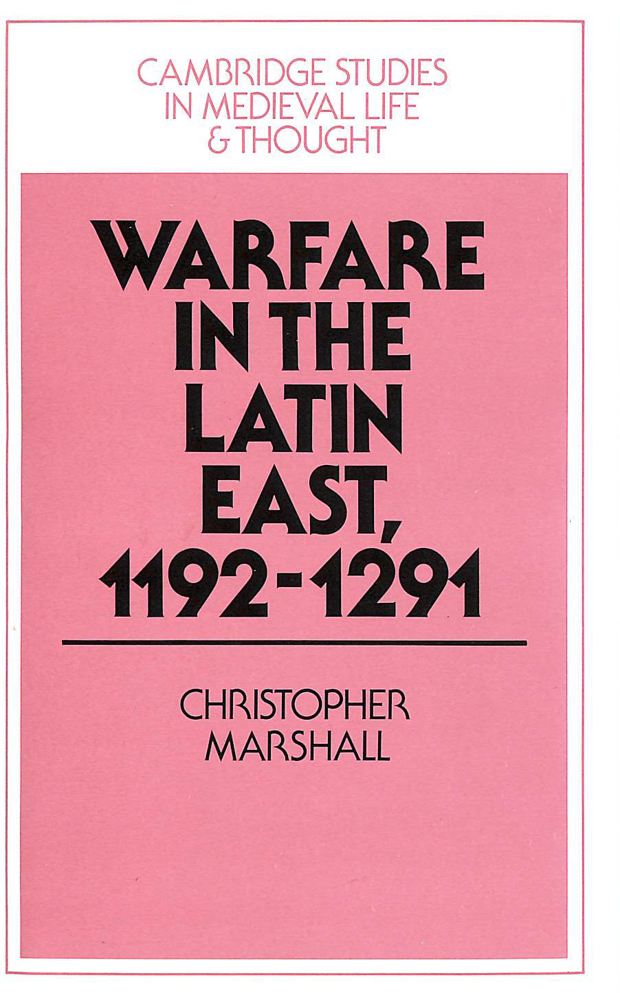 Image for Warfare in the Latin East, 1192-1291 (Cambridge Studies in Medieval Life and Thought: Fourth Series)