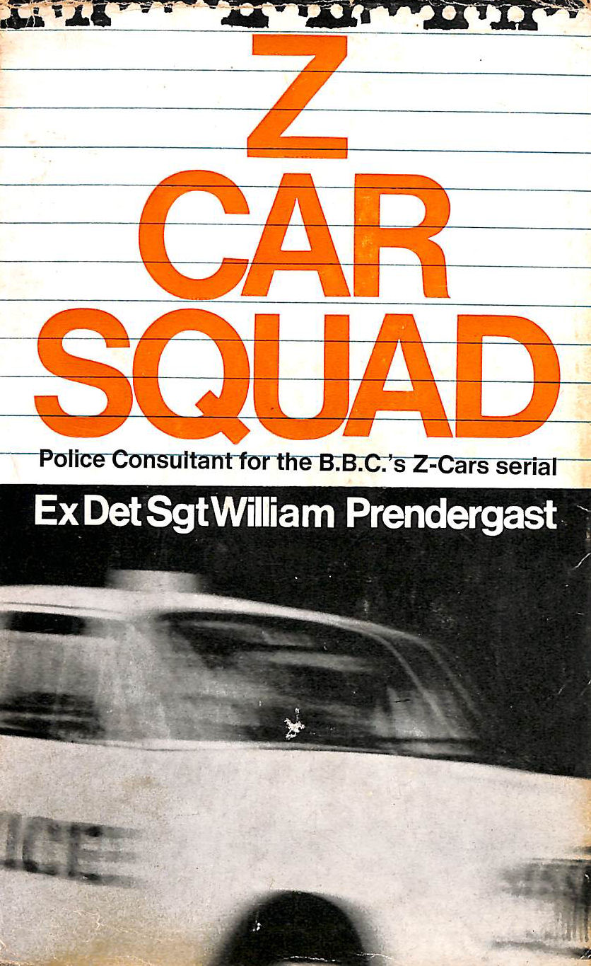 """Image for Z Car Squad. Police Consultant for the B.B.C.""""s Z-Cars Serial."""