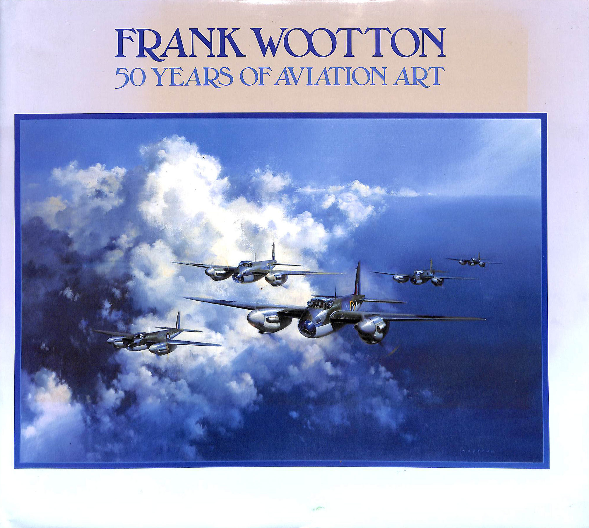 Image for Frank Wootton: 50 Years of Aviation Art: Fifty Years of Aviation Art